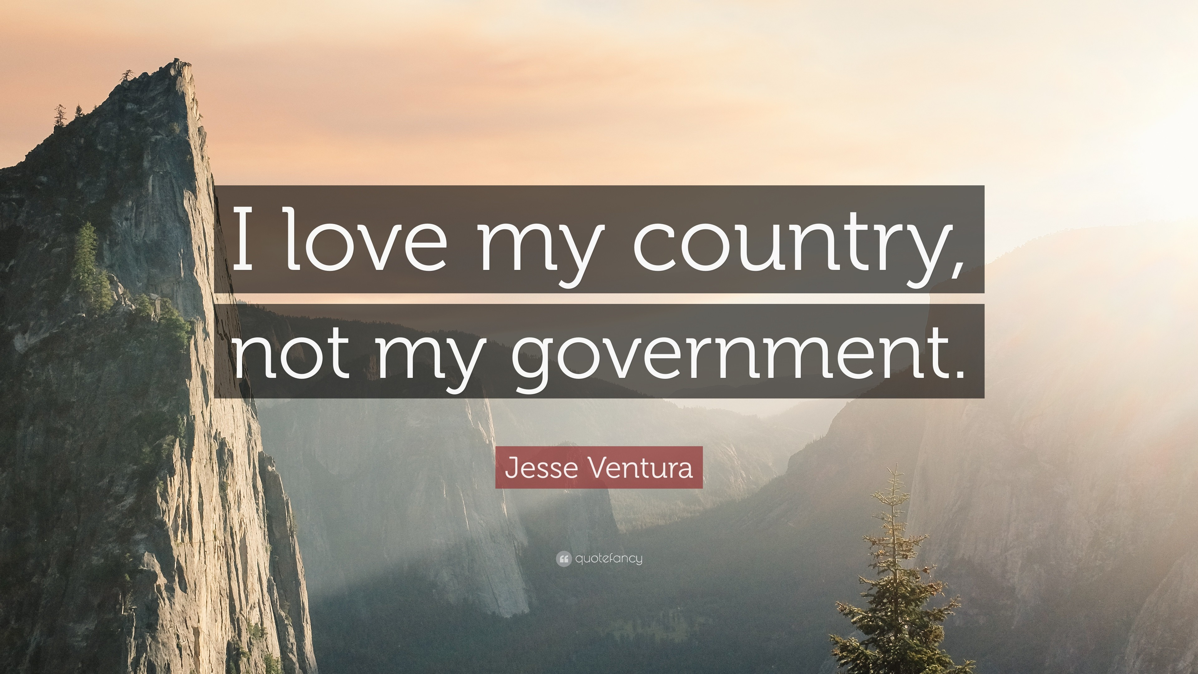 """Res: 3840x2160, Jesse Ventura Quote: """"I love my country, not my government."""""""
