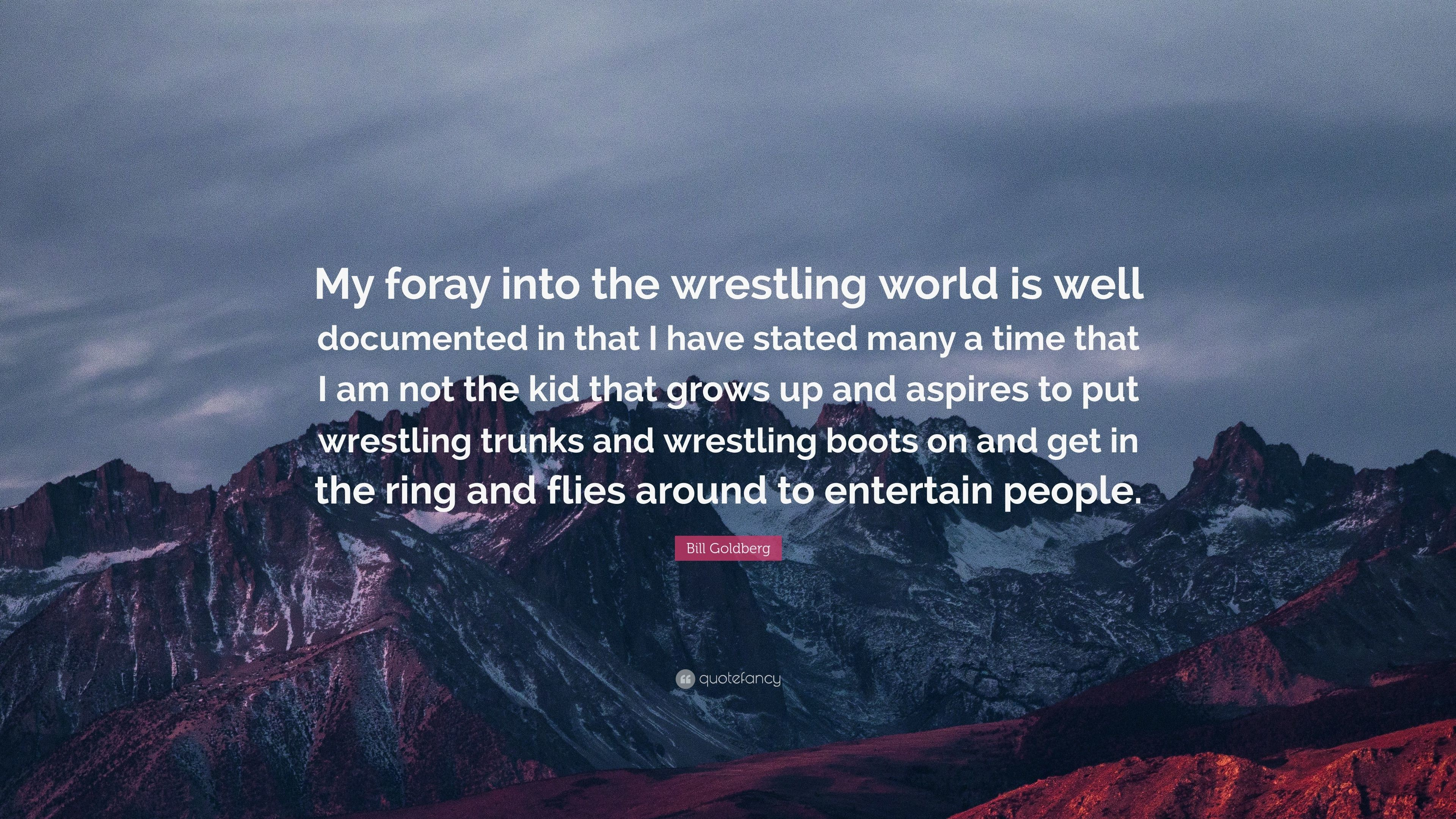 """Res: 3840x2160, Bill Goldberg Quote: """"My foray into the wrestling world is well documented  in that"""