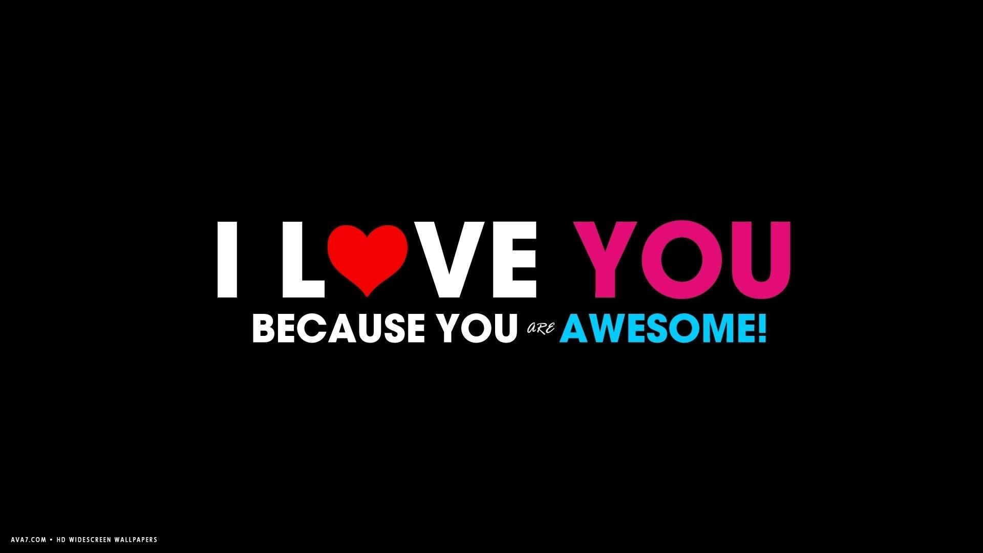 Res: 1920x1080, i love you because you are awesome text words hd widescreen wallpaper