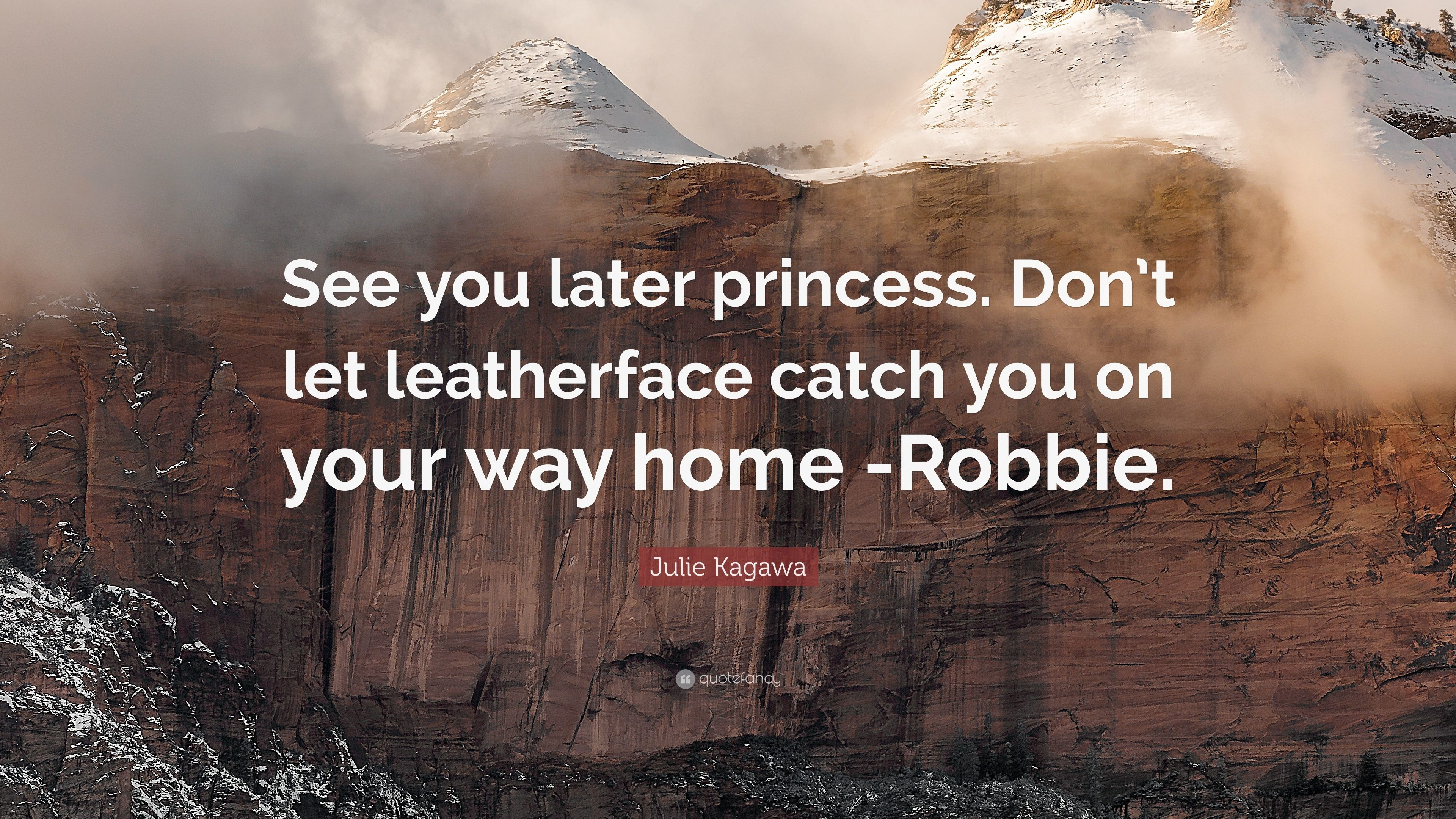 """Res: 3840x2160, Julie Kagawa Quote: """"See you later princess. Don't let leatherface catch"""