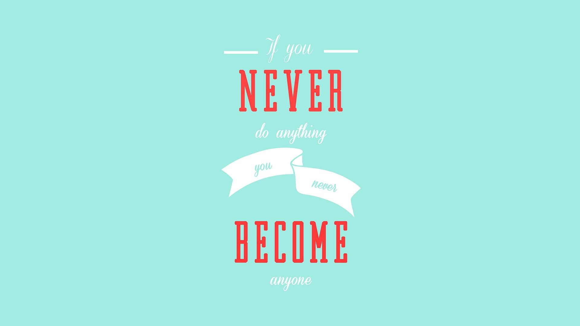 Res: 1920x1080, If you never do anything you never become anyone