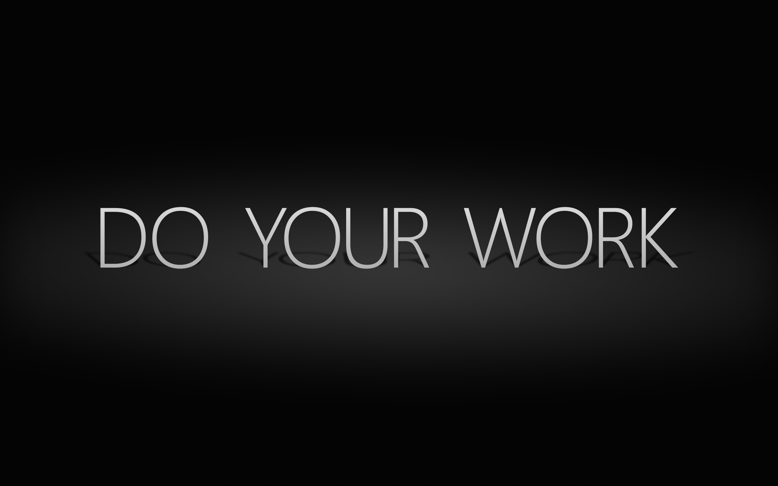 Res: 2560x1600, HD Wallpaper of Do Your Work Motivational Desktop Wallpaper, Desktop  Wallpaper Do Your Work Motivational