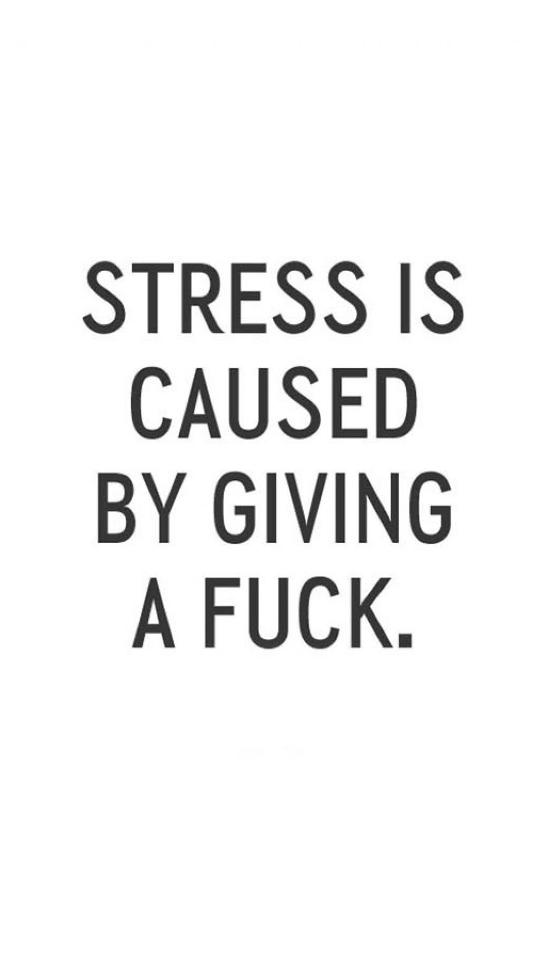 Res: 1080x1920, Stress Quote Wallpaper