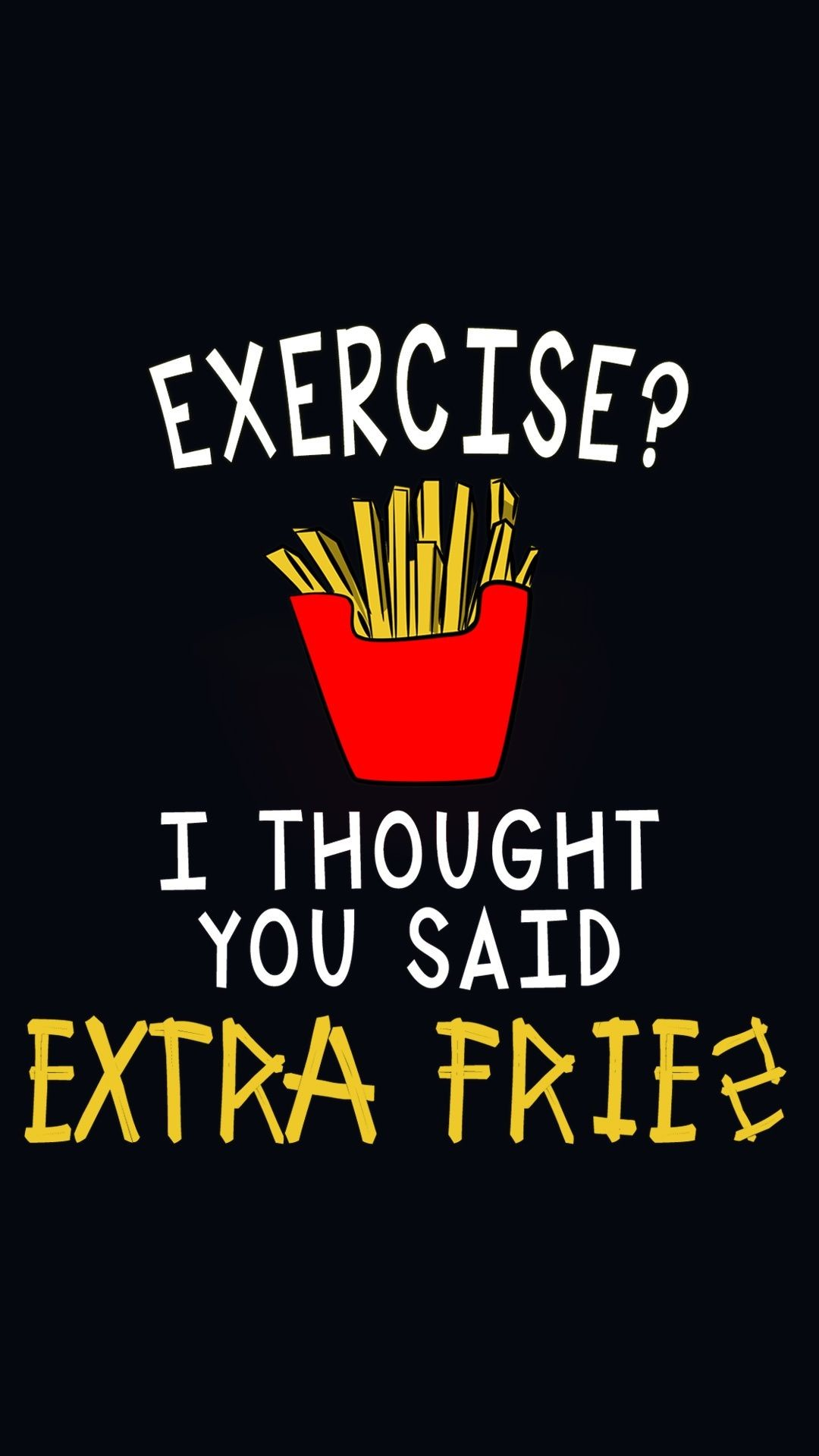 Res: 1080x1920, love for fries- @mobile9 | iPhone 6 funny wallpapers, backgrounds, quotes & design