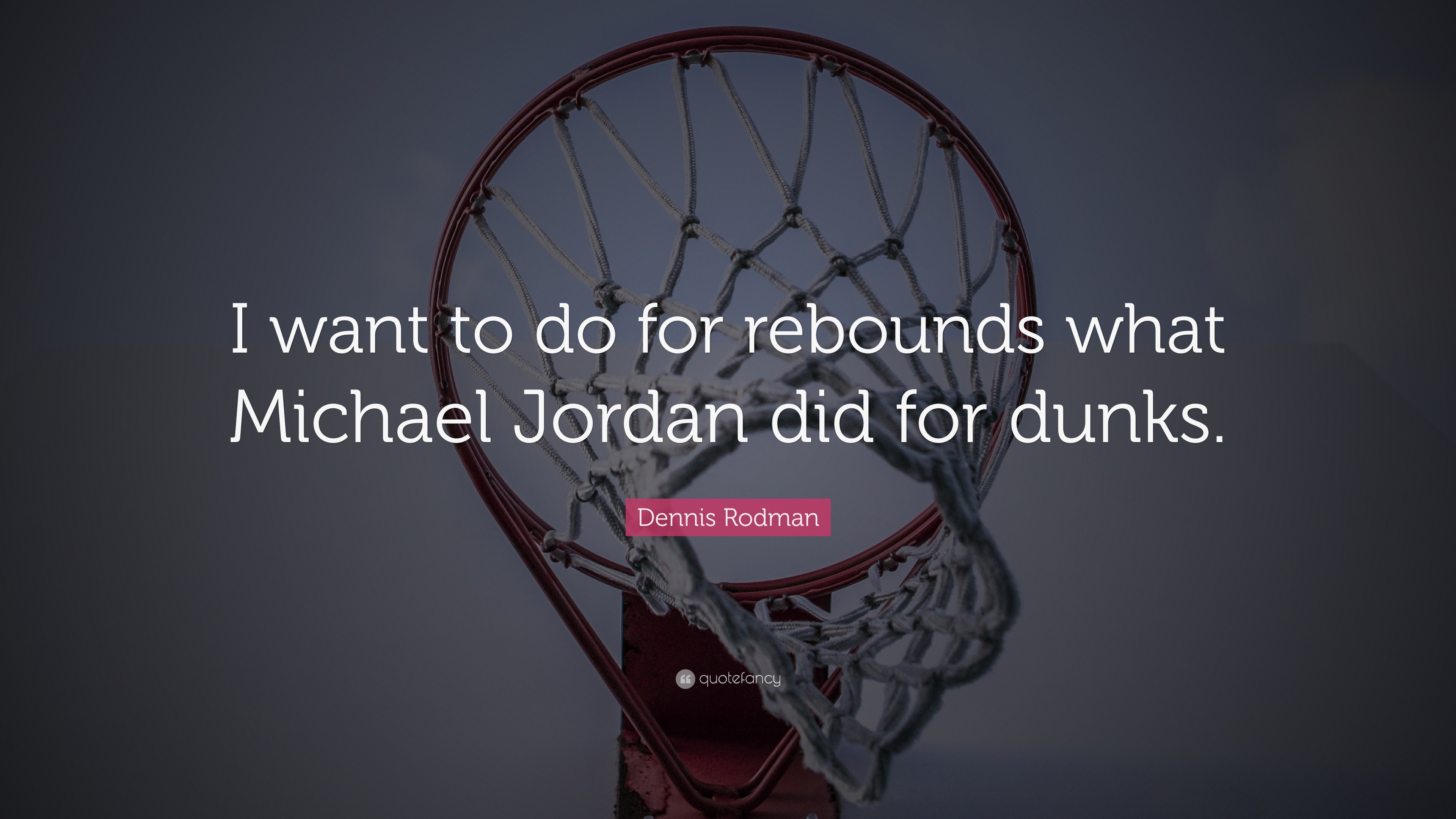 "Res: 3840x2160, Basketball Quotes: ""I want to do for rebounds what Michael Jordan did for dunks"