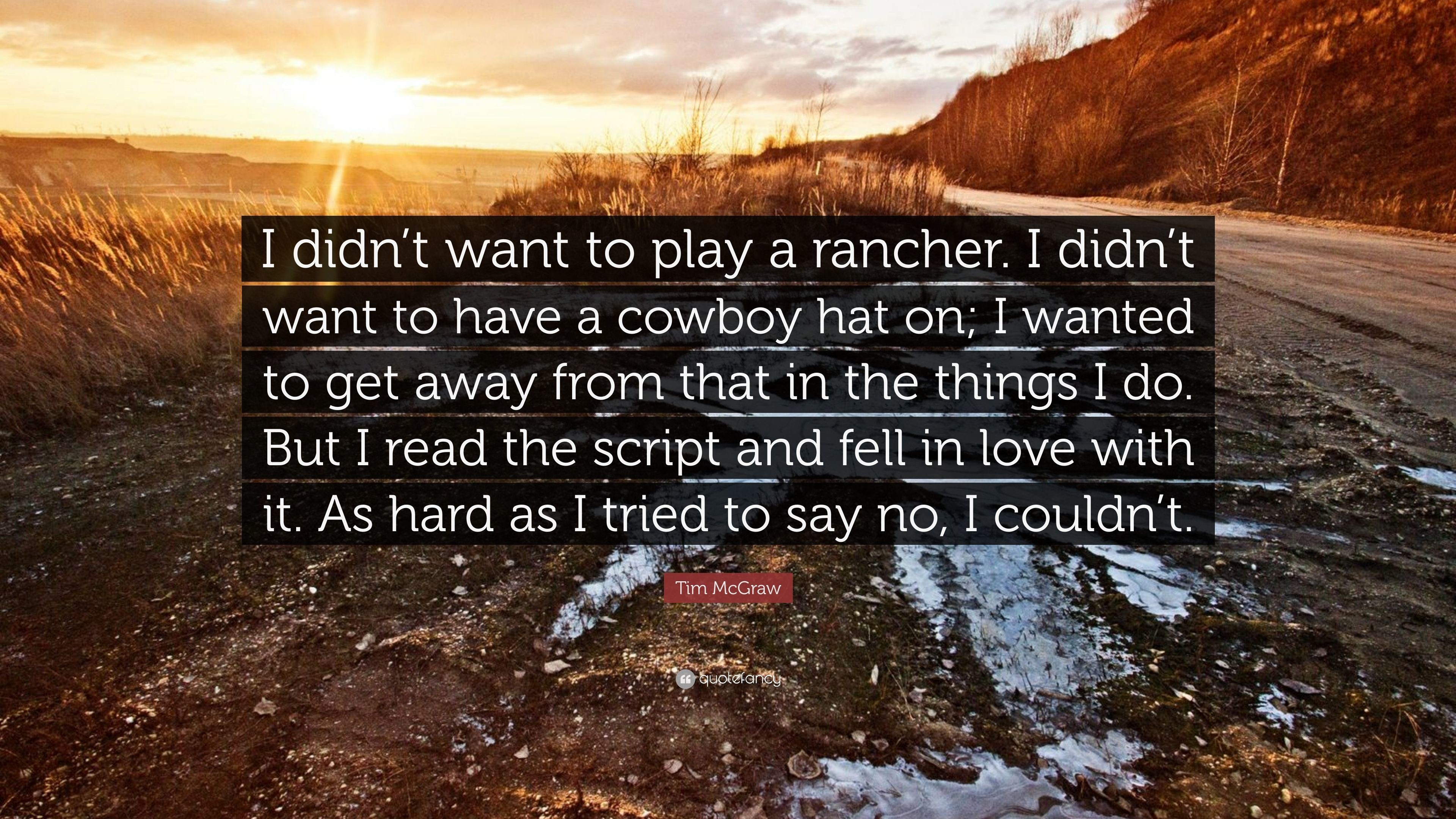 "Res: 3840x2160, Tim McGraw Quote: ""I didn't want to play a rancher. I"