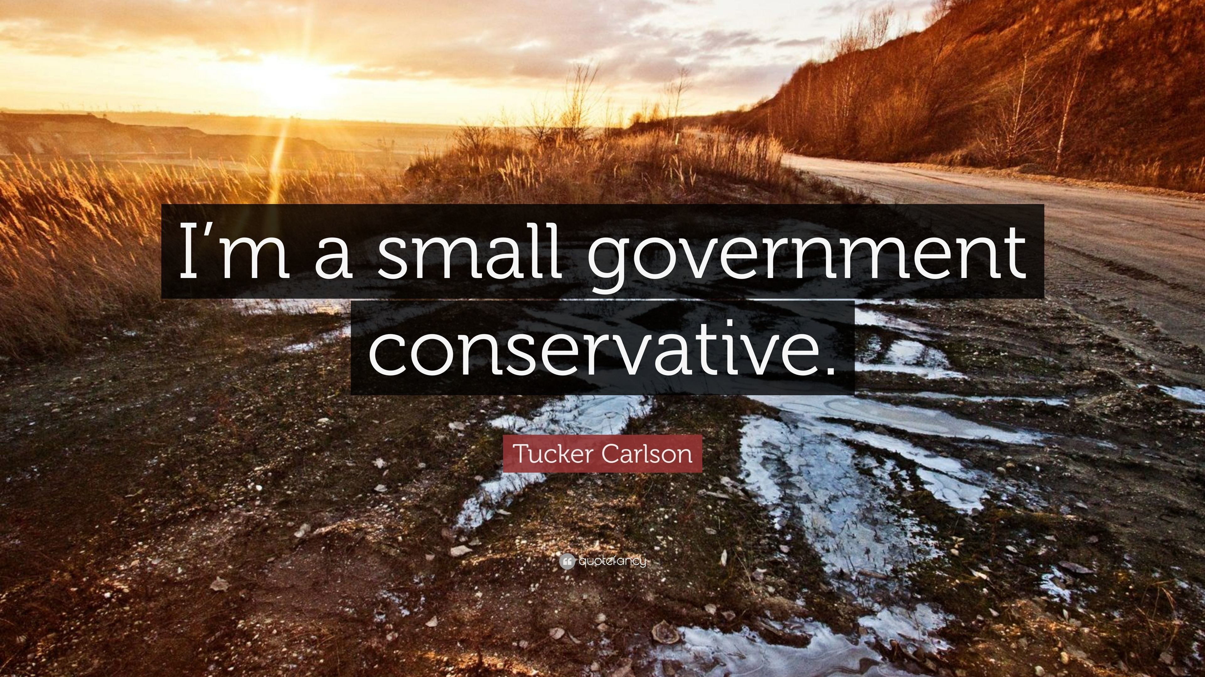 """Res: 3840x2160, Tucker Carlson Quote: """"I'm a small government conservative."""""""