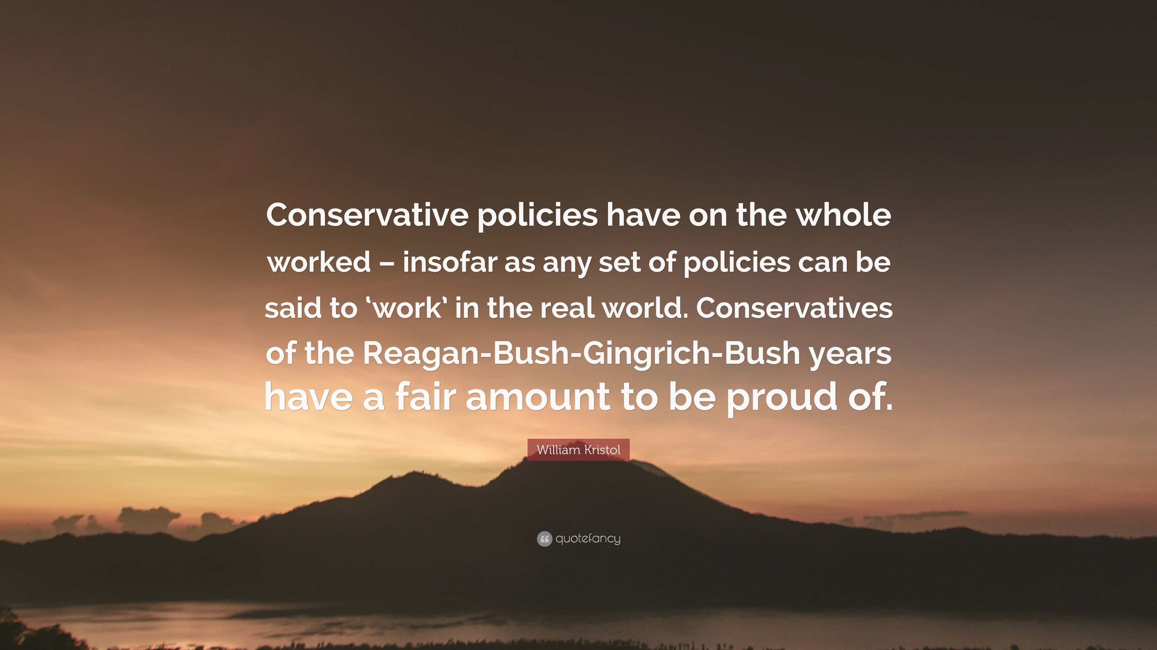 """Res: 3840x2160, William Kristol Quote: """"Conservative policies have on the whole worked –  insofar as any"""