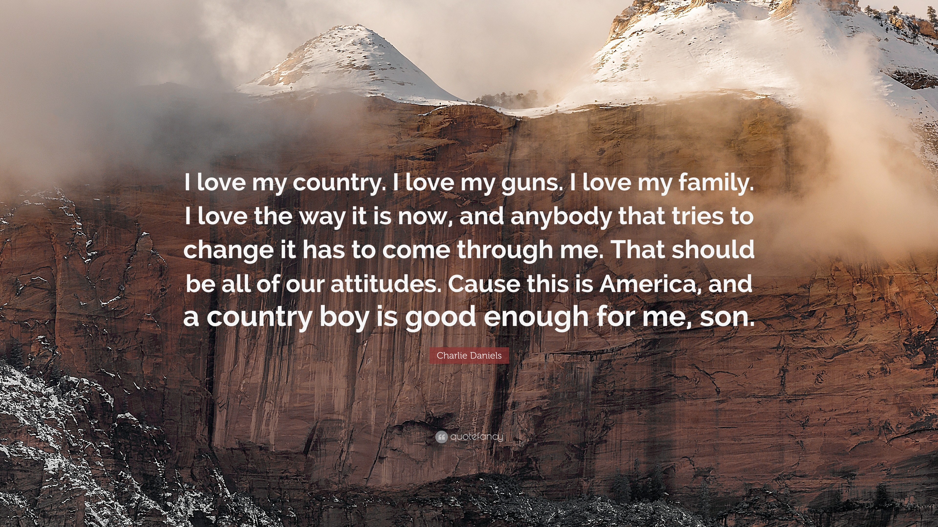 "Res: 3840x2160, Charlie Daniels Quote: ""I love my country. I love my guns. I"