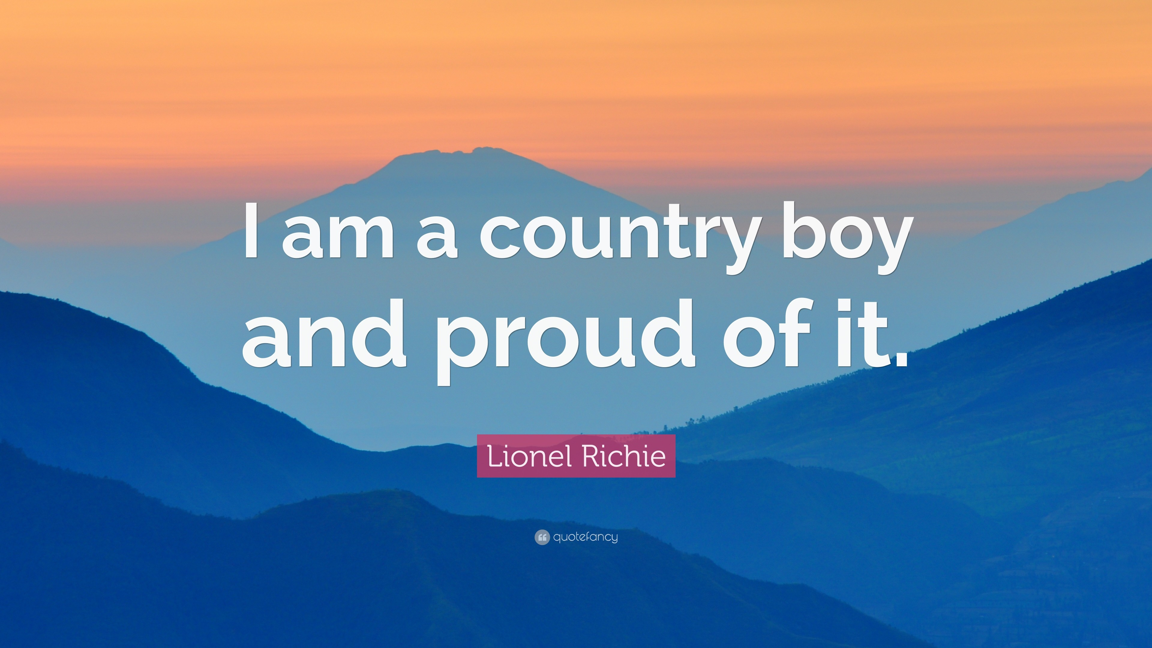 "Res: 3840x2160, Lionel Richie Quote: ""I am a country boy and proud of it."""