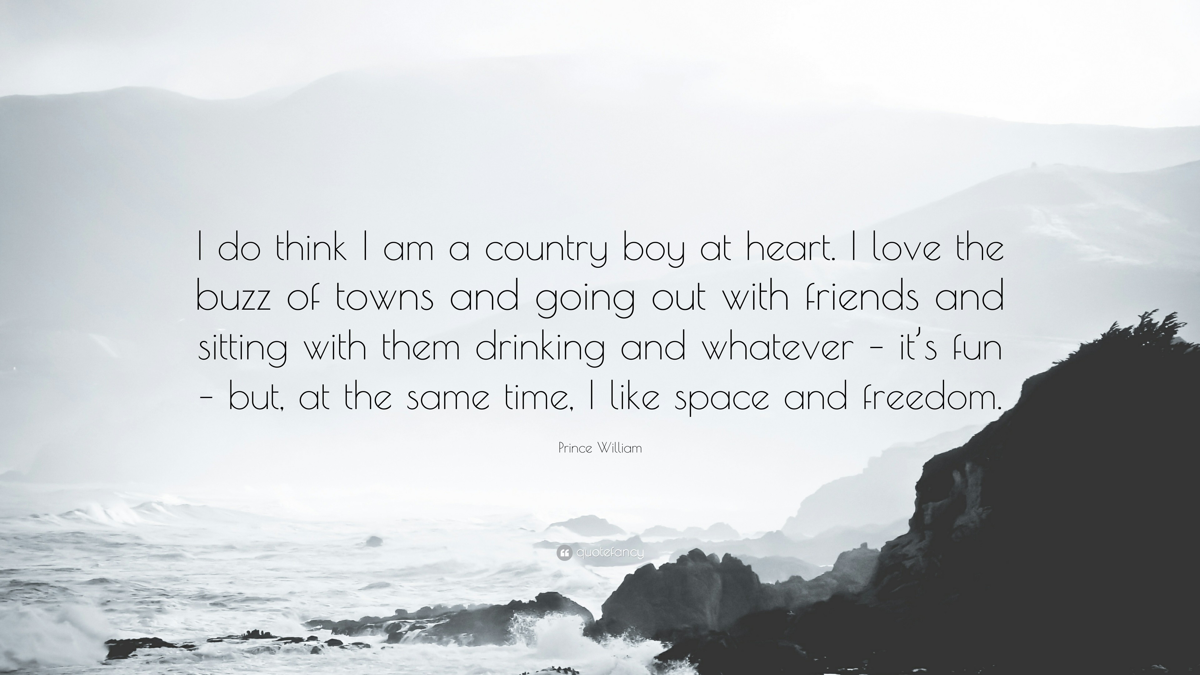 """Res: 3840x2160, Prince William Quote: """"I do think I am a country boy at heart."""