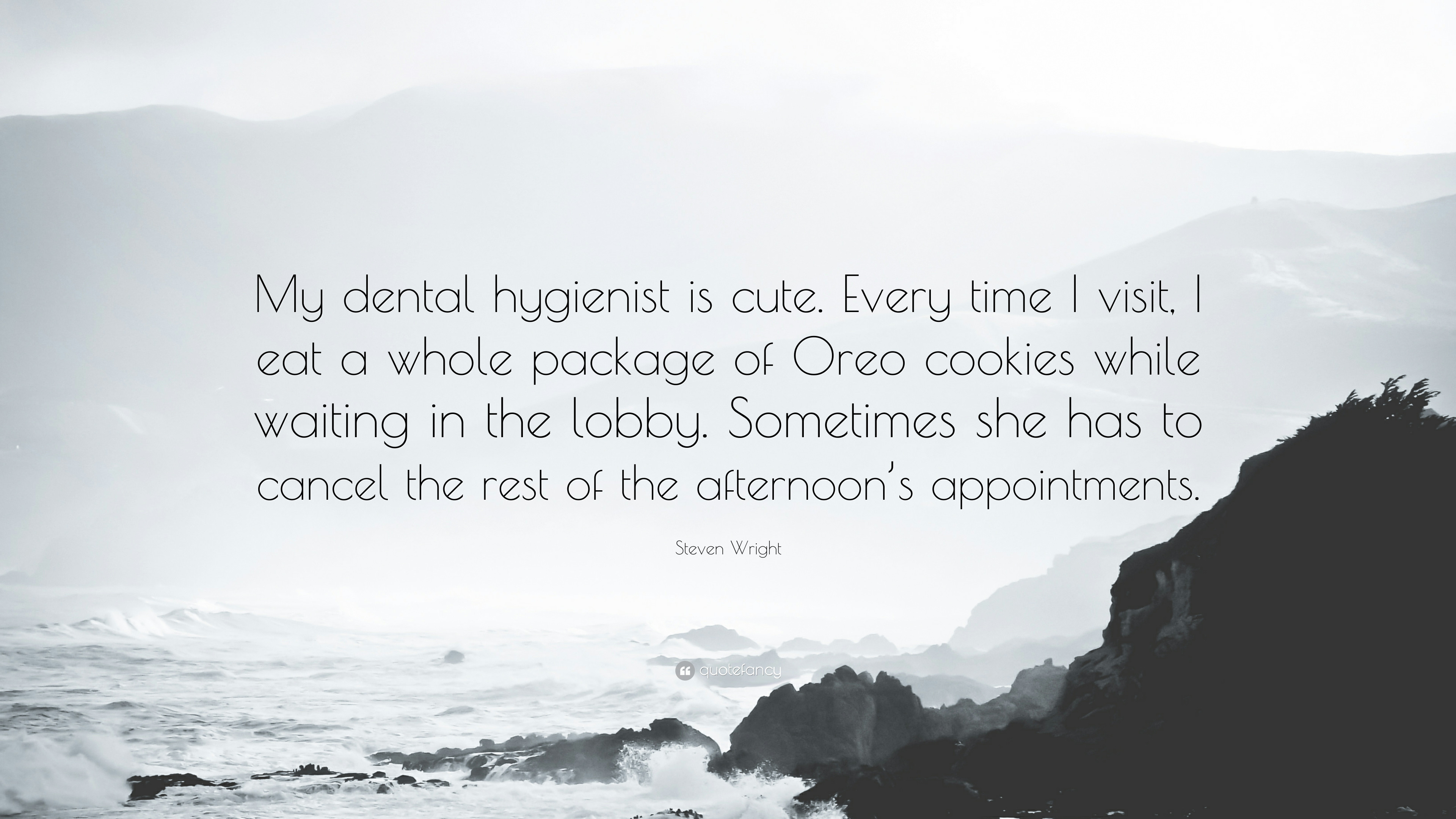 """Res: 3840x2160, Steven Wright Quote: """"My dental hygienist is cute. Every time I visit,"""