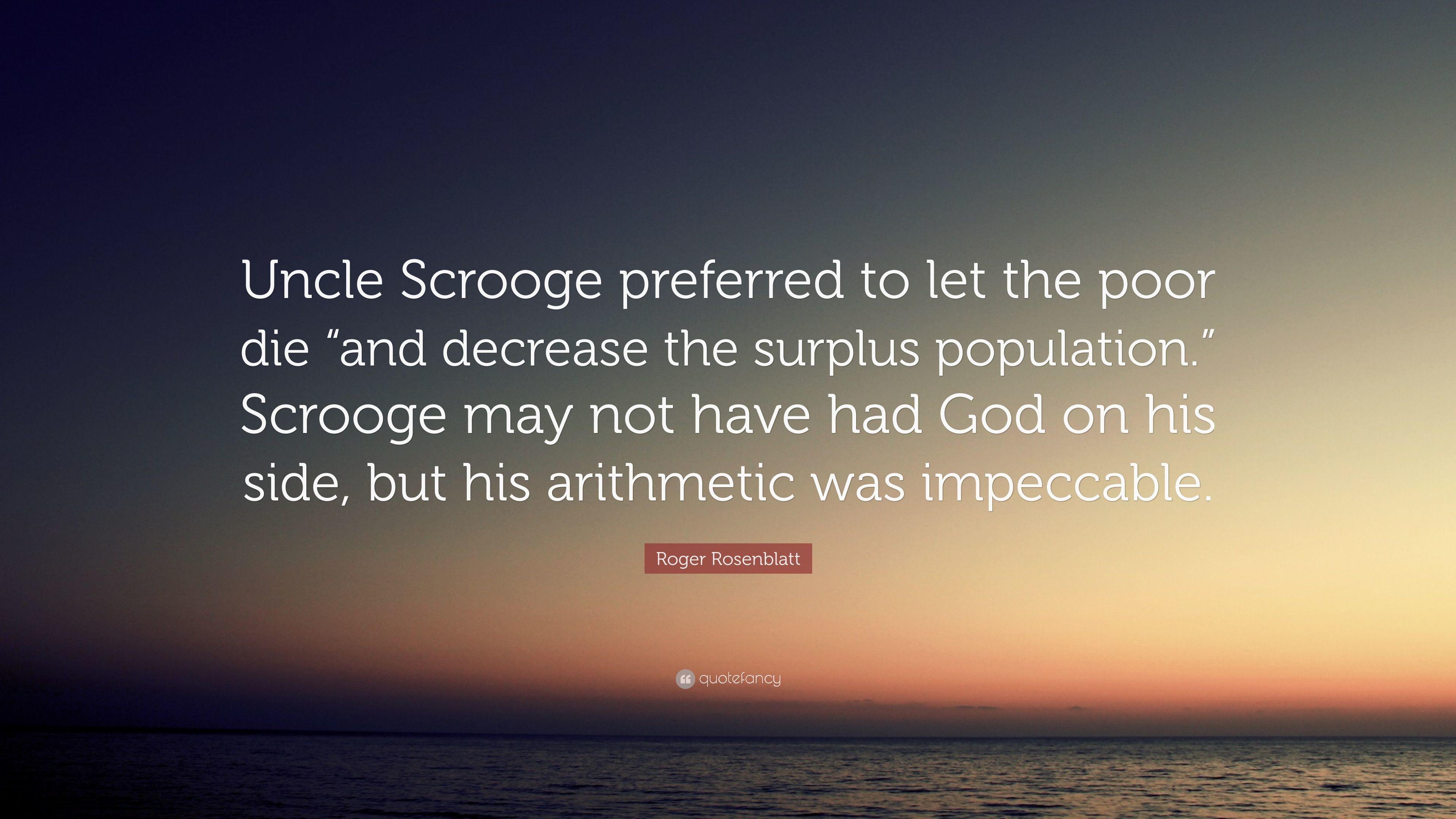 "Res: 3840x2160, Roger Rosenblatt Quote: ""Uncle Scrooge preferred to let the poor die ""and  decrease"