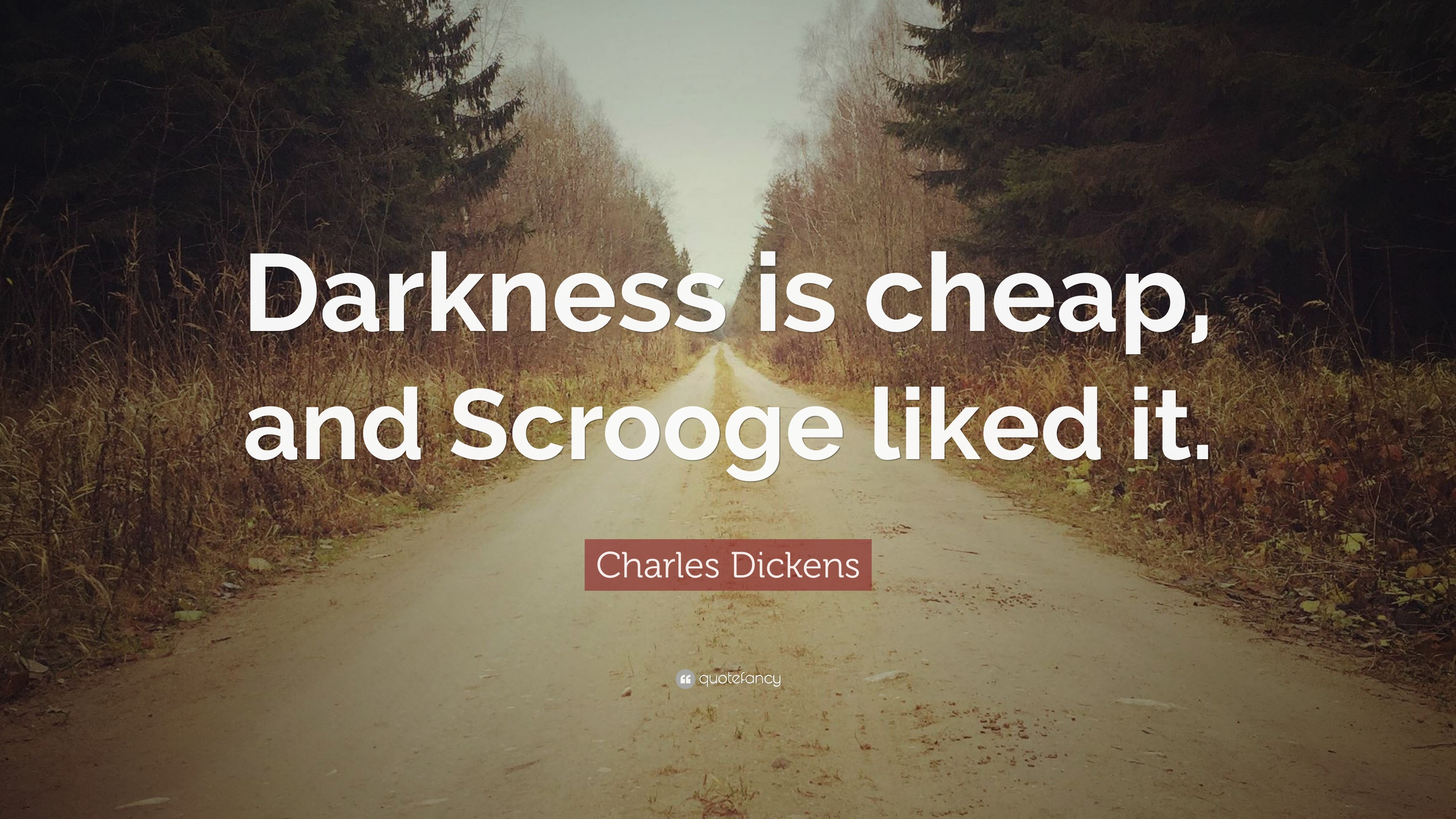 """Res: 3840x2160, Charles Dickens Quote: """"Darkness is cheap, and Scrooge liked it."""""""