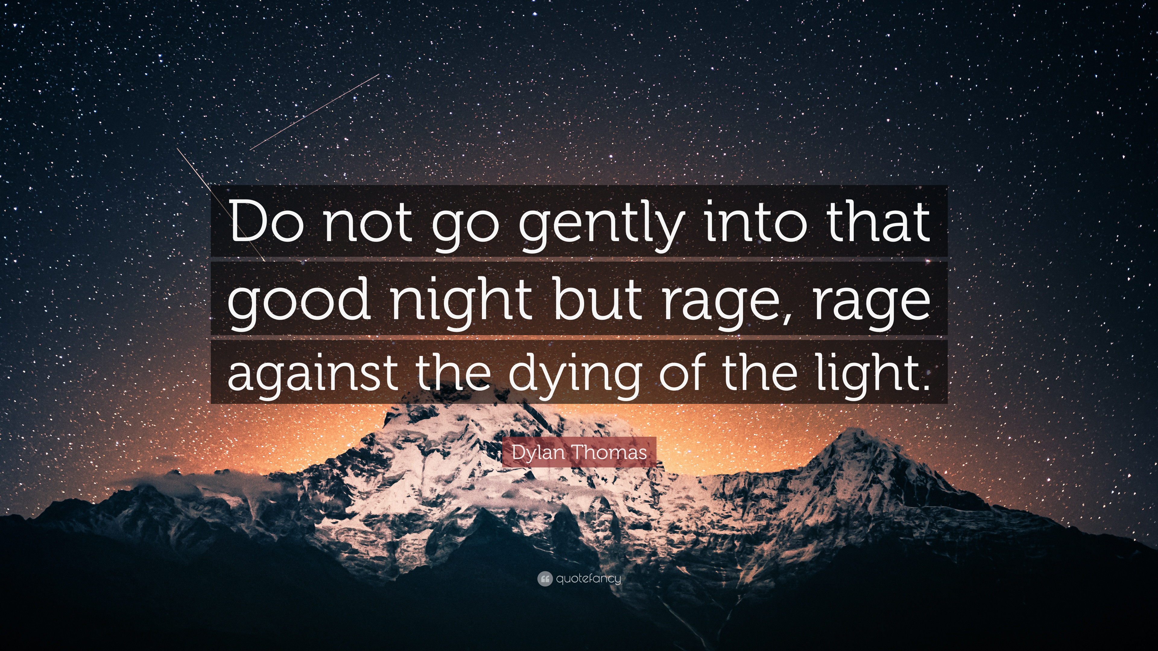 "Res: 3840x2160, Dylan Thomas Quote: ""Do not go gently into that good night but rage,"