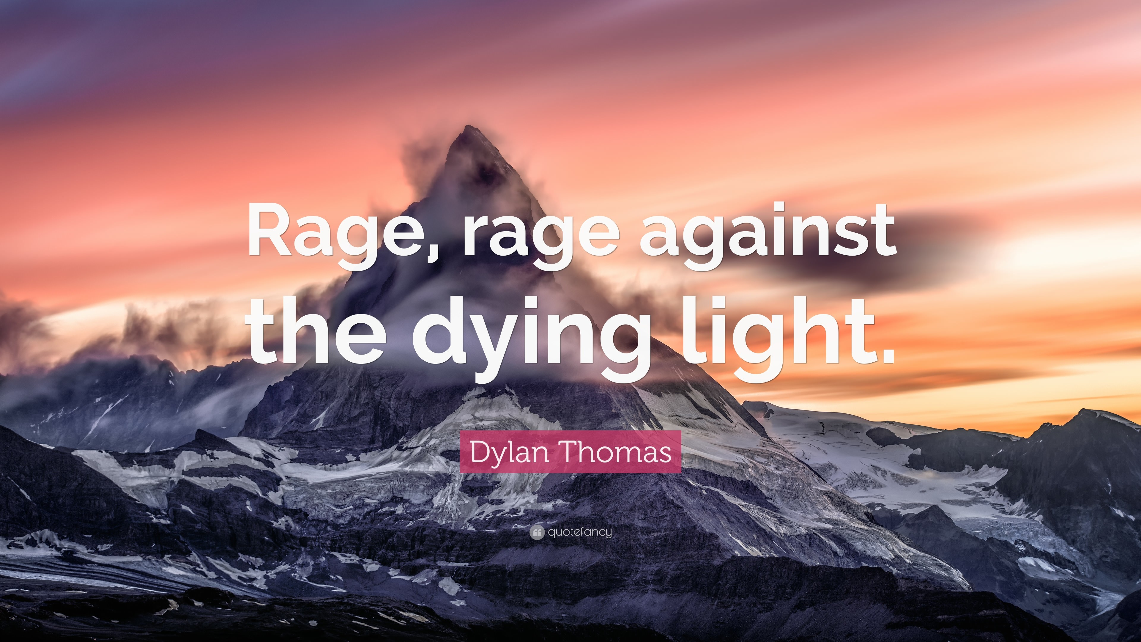 "Res: 3840x2160, Dylan Thomas Quote: ""Rage, rage against the dying light."""