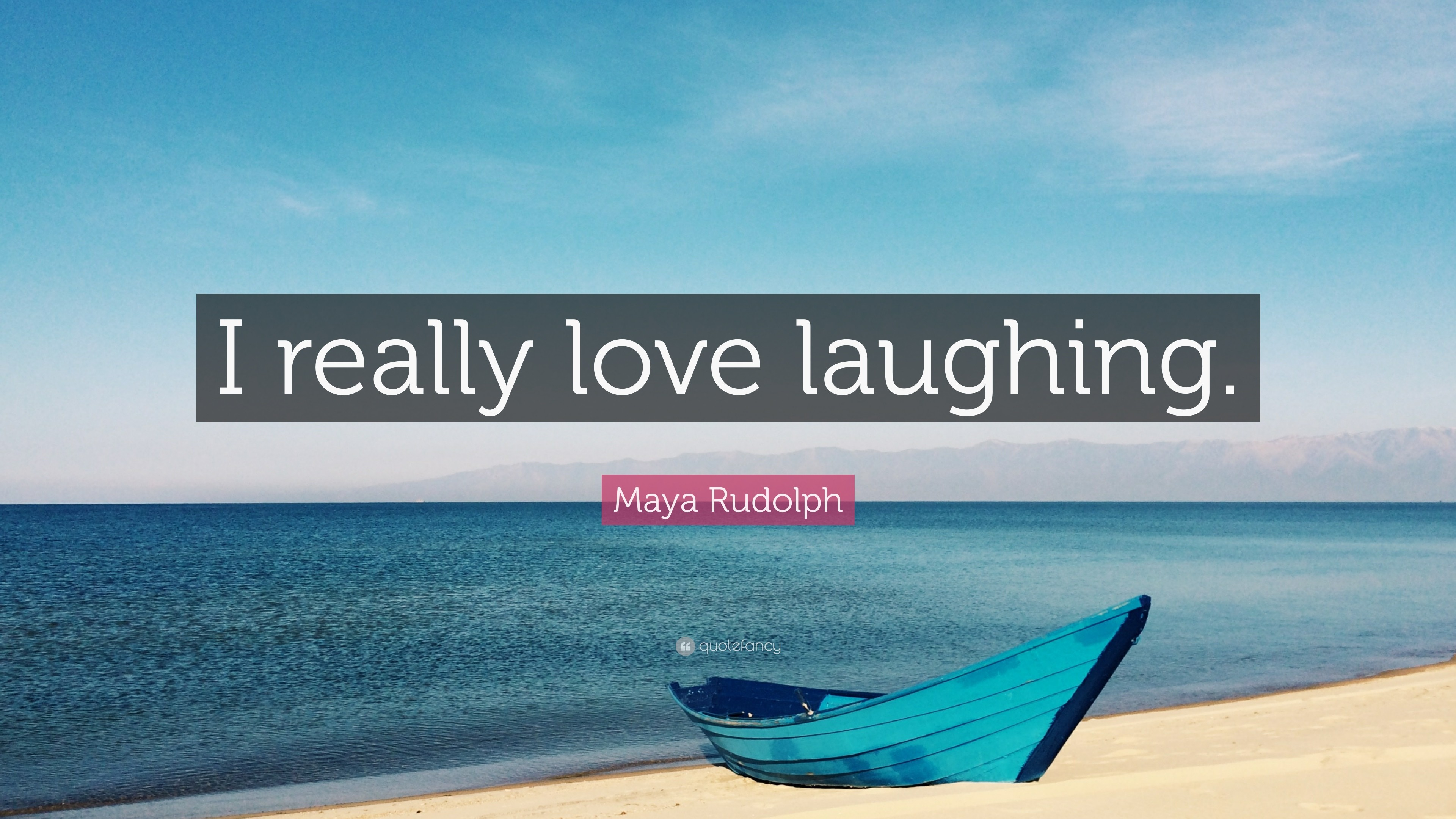 """Res: 3840x2160, Maya Rudolph Quote: """"I really love laughing."""""""