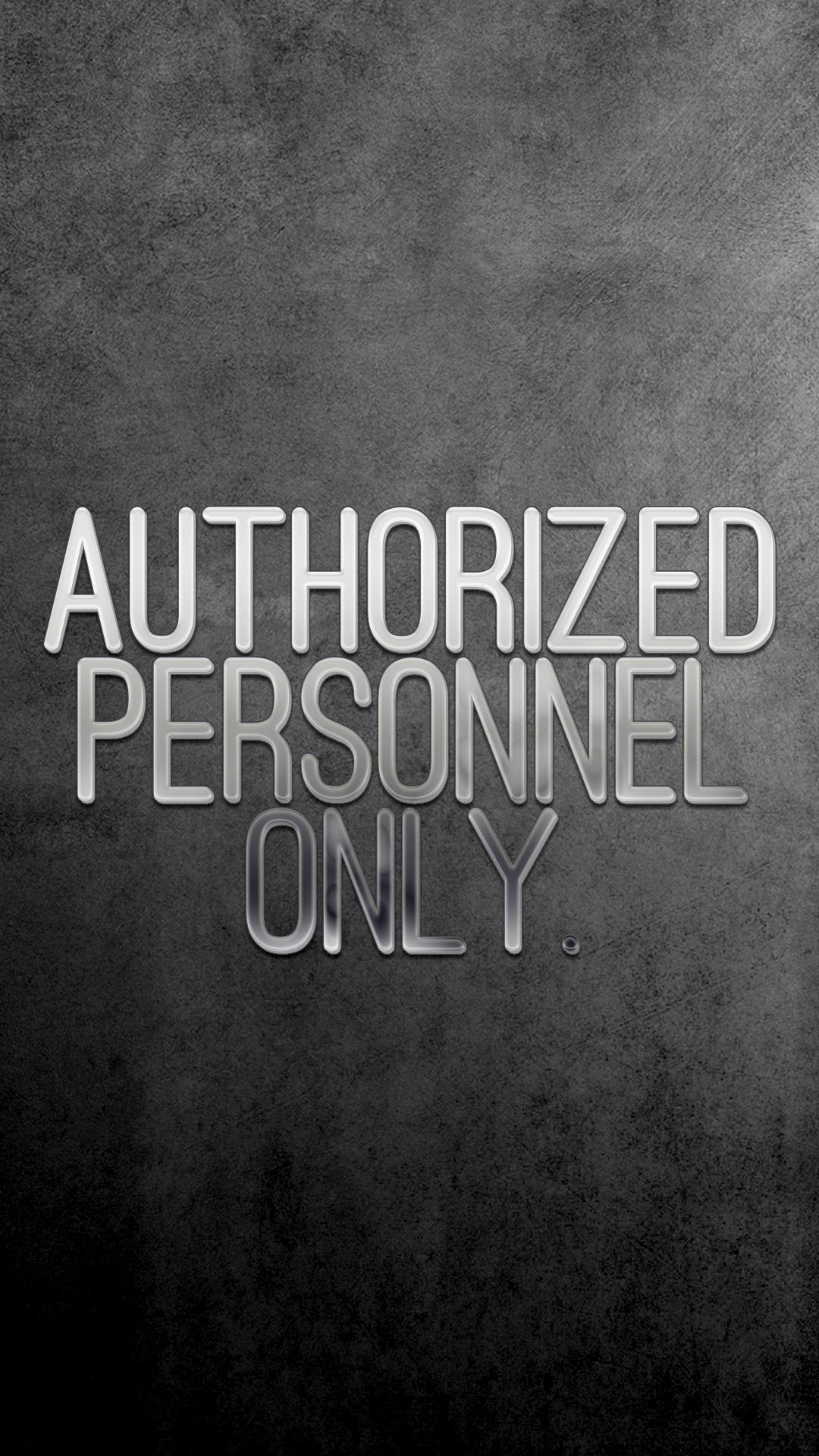 """Res: 1080x1920, [Lock screen] """"AuTHORIZED PERSONNEL ONLY""""   iPhone Wallpaper"""