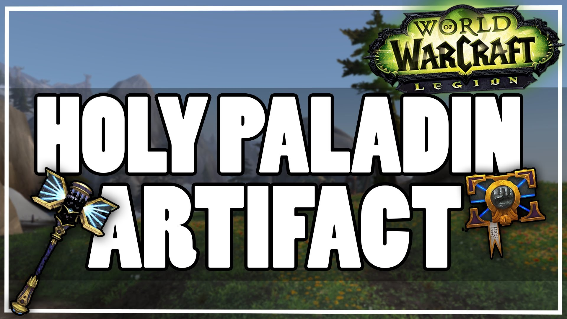 Res: 1920x1080, Holy Paladin Artifacts Overview [Silver Hand & Libram] - WoW Legion -  YouTube