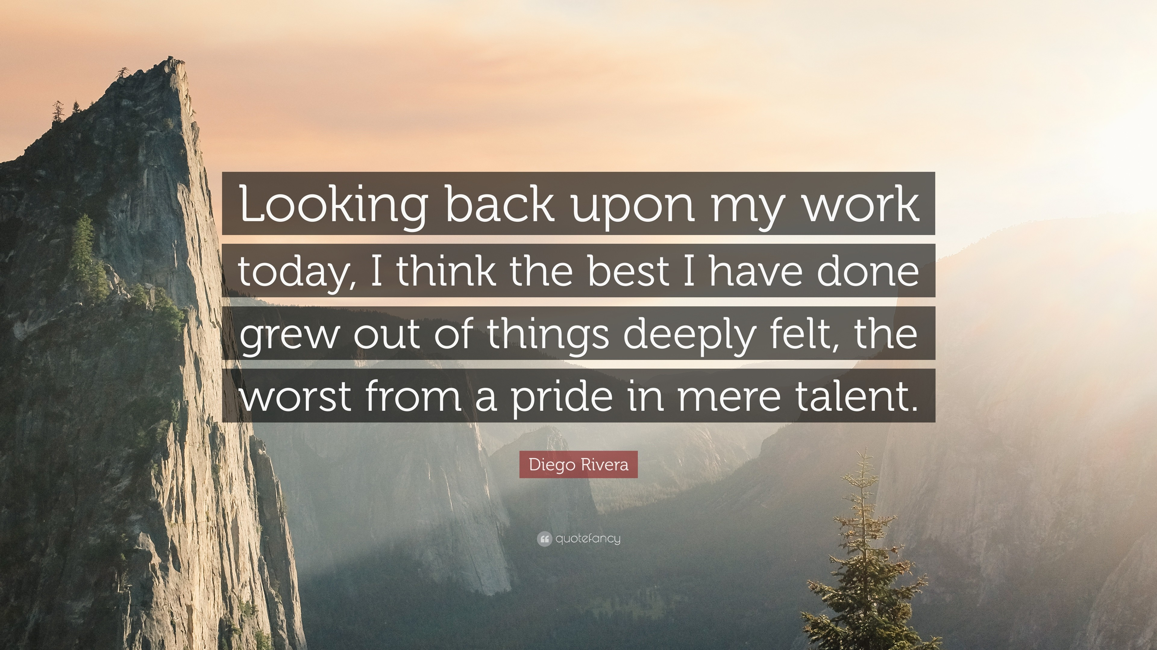 """Res: 3840x2160, Diego Rivera Quote: """"Looking back upon my work today, I think the best"""
