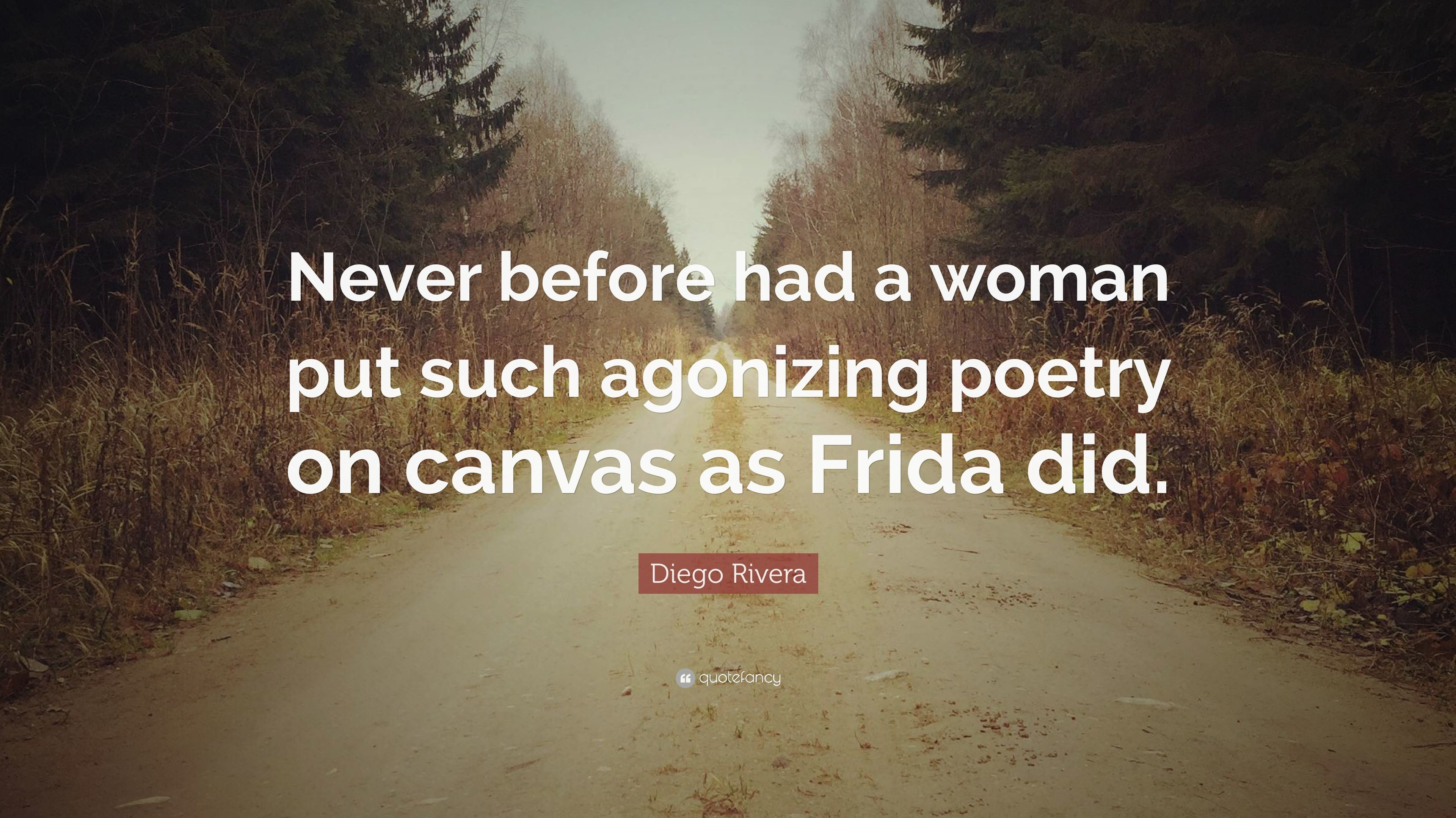 """Res: 3840x2160, Diego Rivera Quote: """"Never before had a woman put such agonizing poetry on  canvas"""