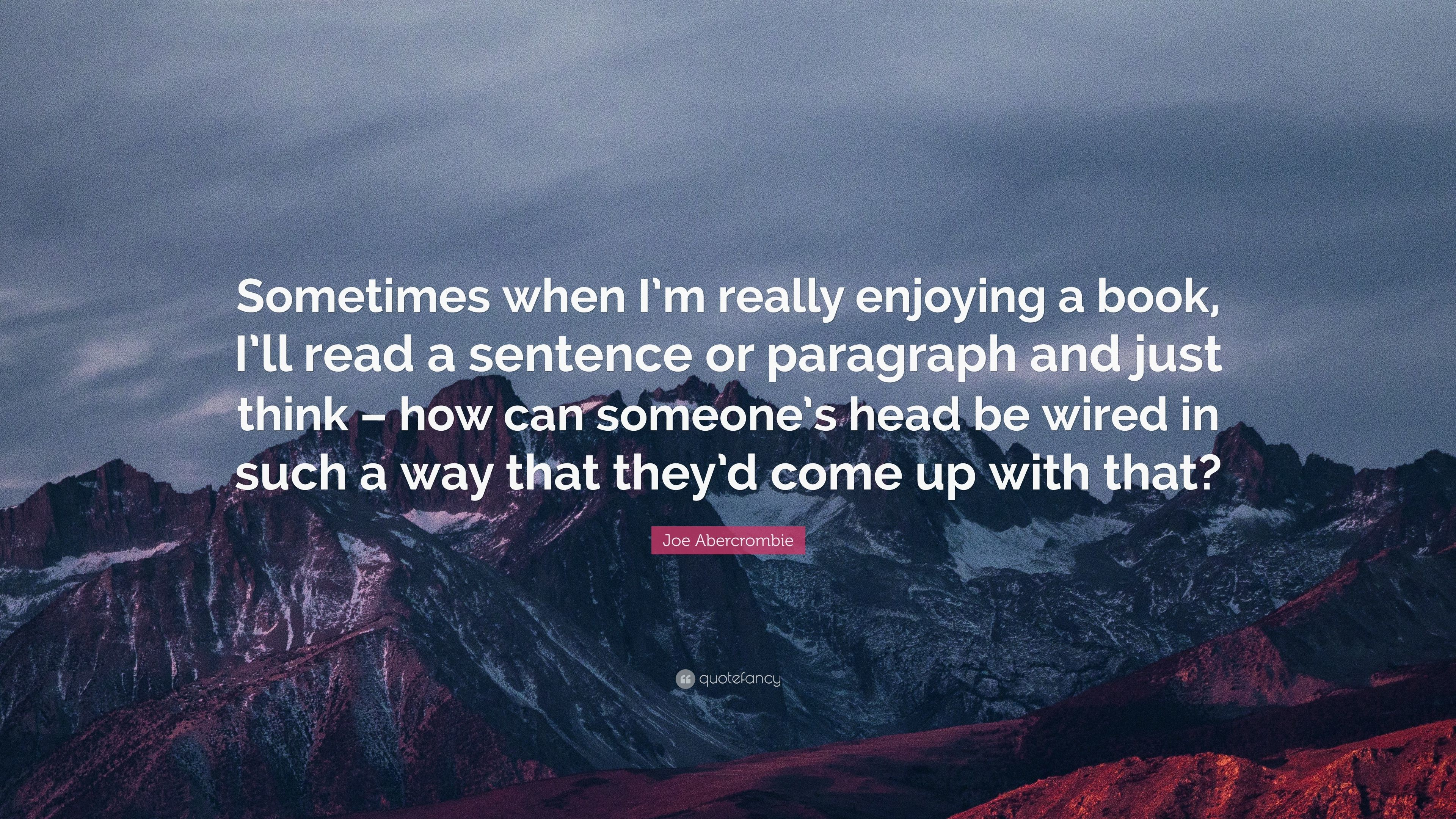 "Res: 3840x2160, Joe Abercrombie Quote: ""Sometimes when I'm really enjoying a book, I"