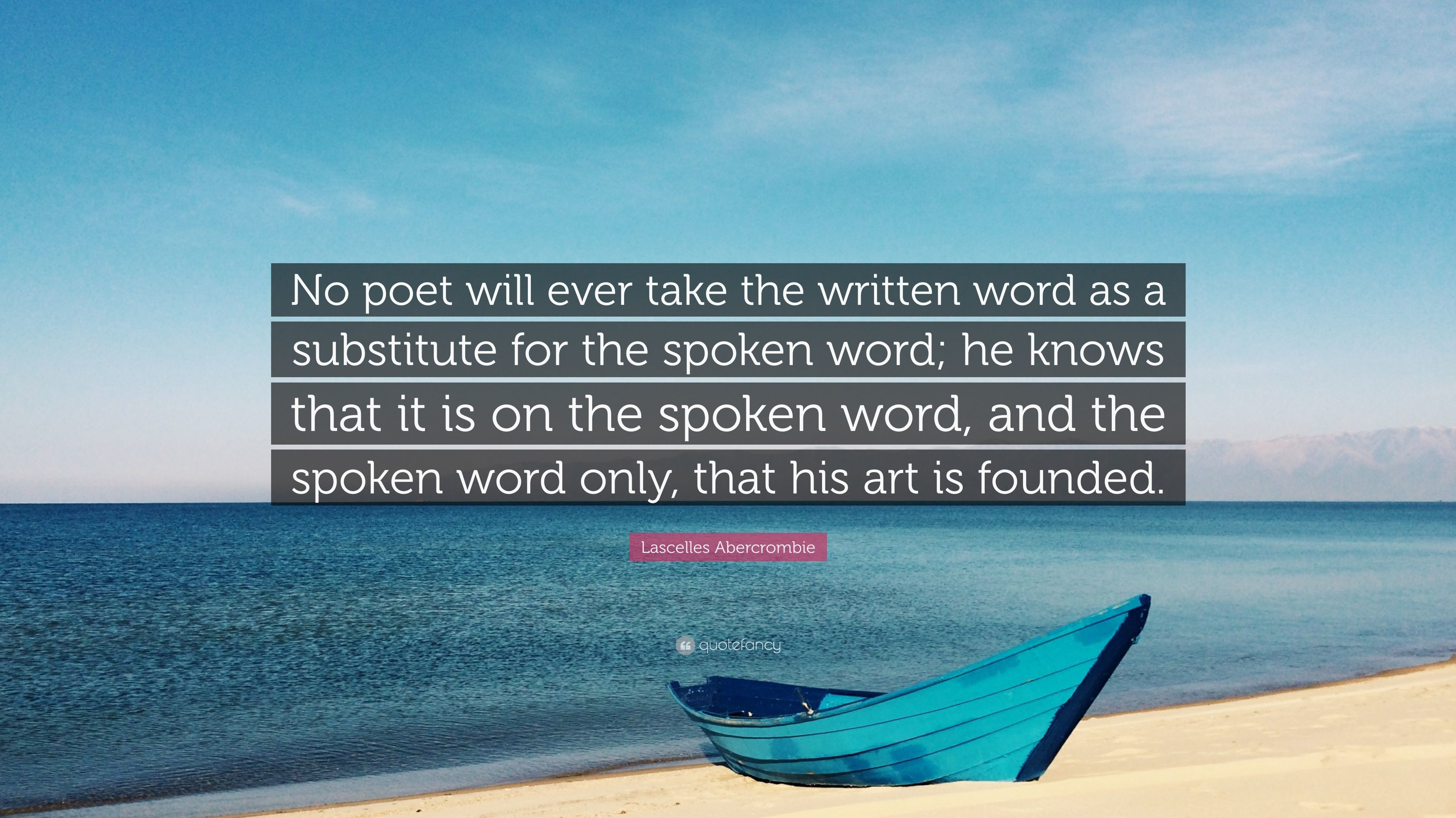 "Res: 3840x2160, Lascelles Abercrombie Quote: ""No poet will ever take the written word as a  substitute"