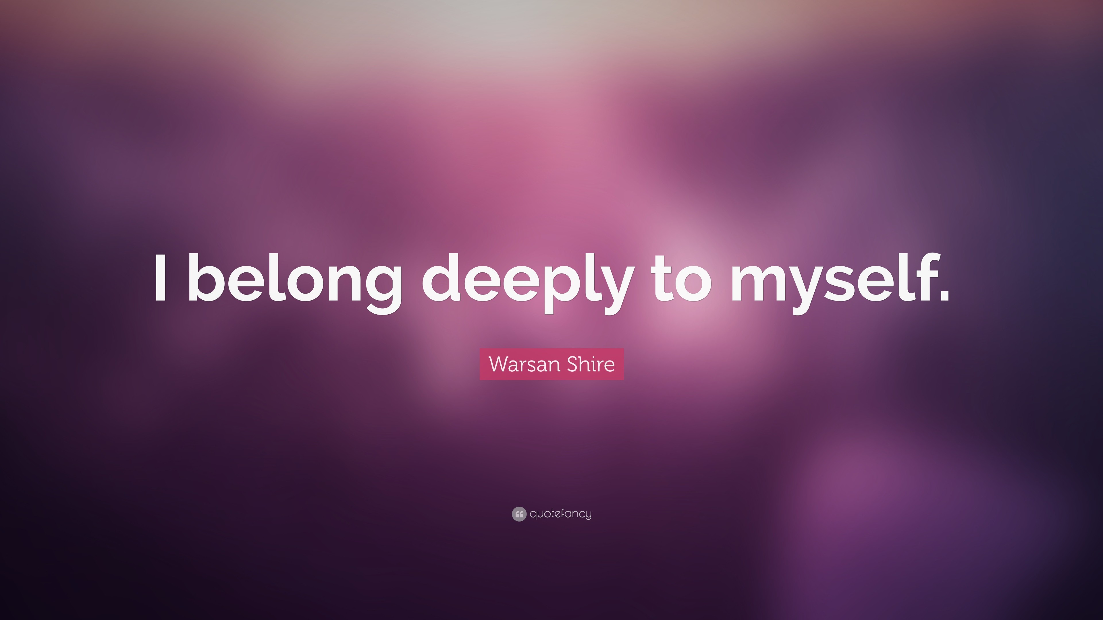 """Res: 3840x2160, Broken Heart Quotes: """"I belong deeply to myself."""" — Warsan Shire"""