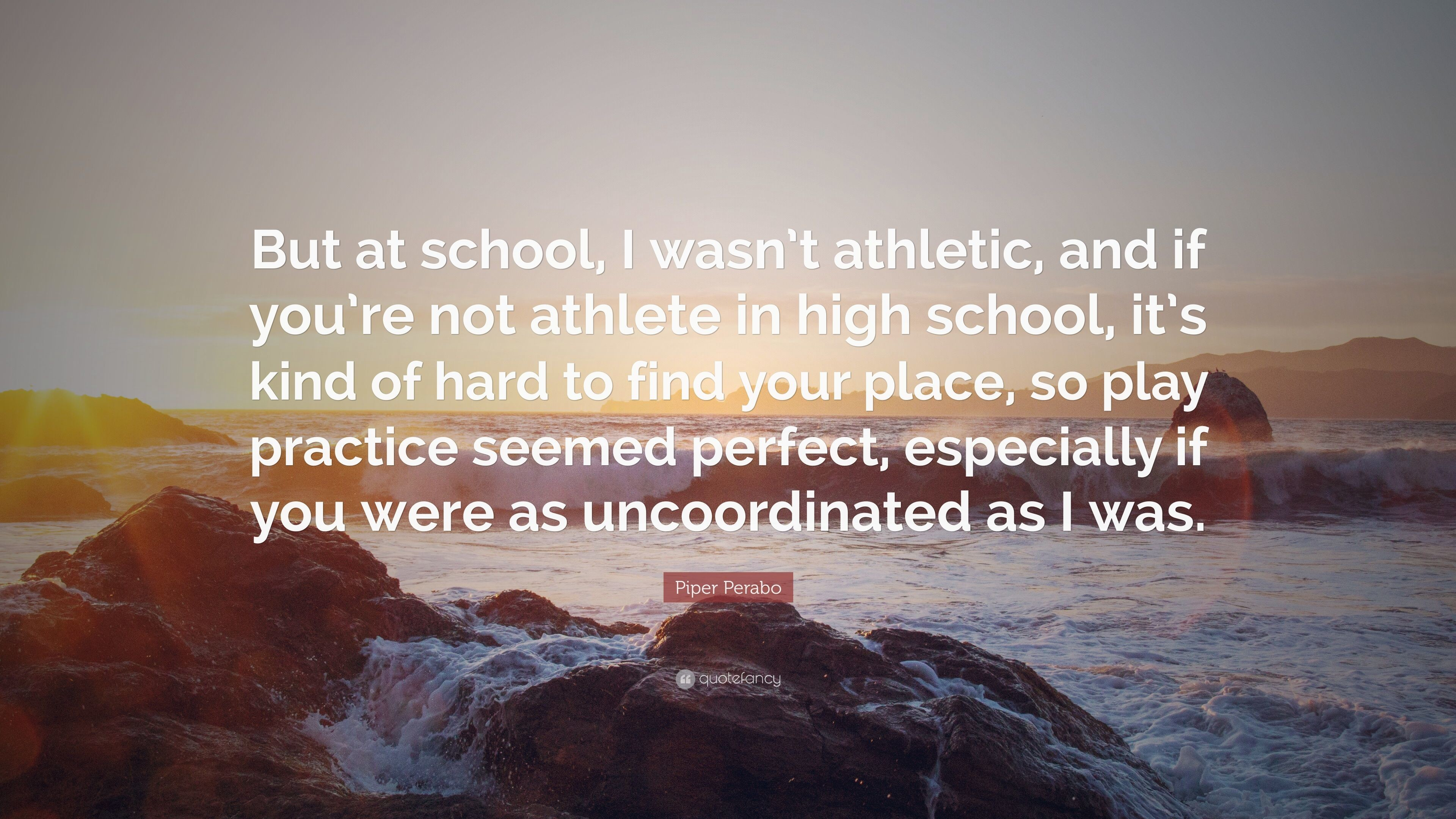 """Res: 3840x2160, Piper Perabo Quote: """"But at school, I wasn't athletic, and"""