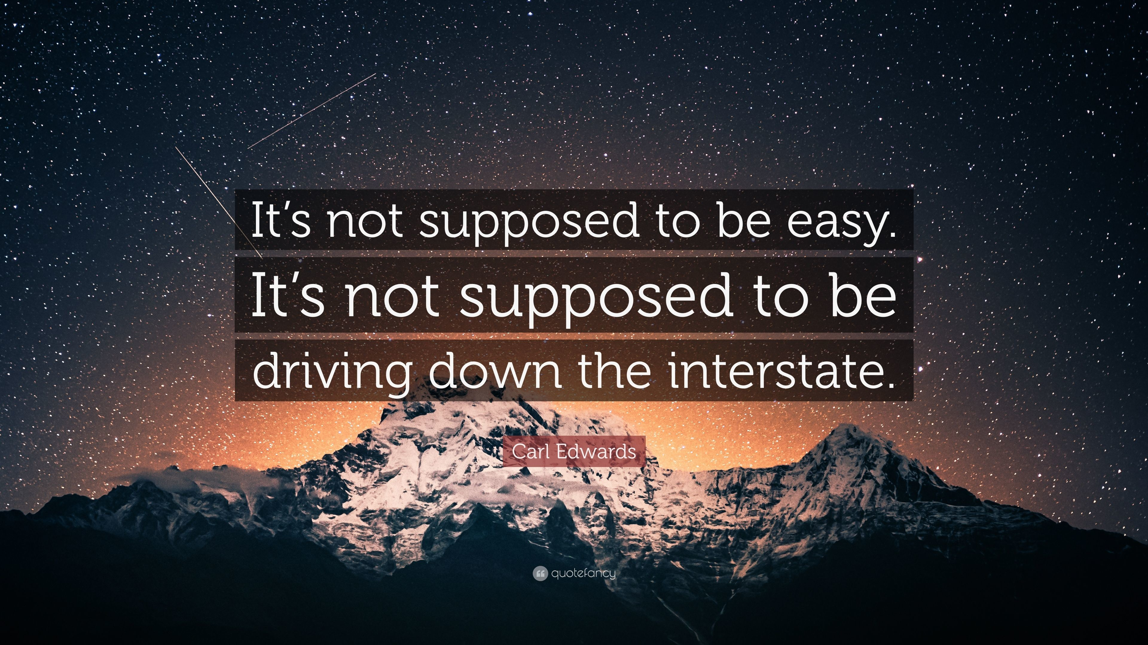 "Res: 3840x2160, Carl Edwards Quote: ""It's not supposed to be easy. It's not supposed to"