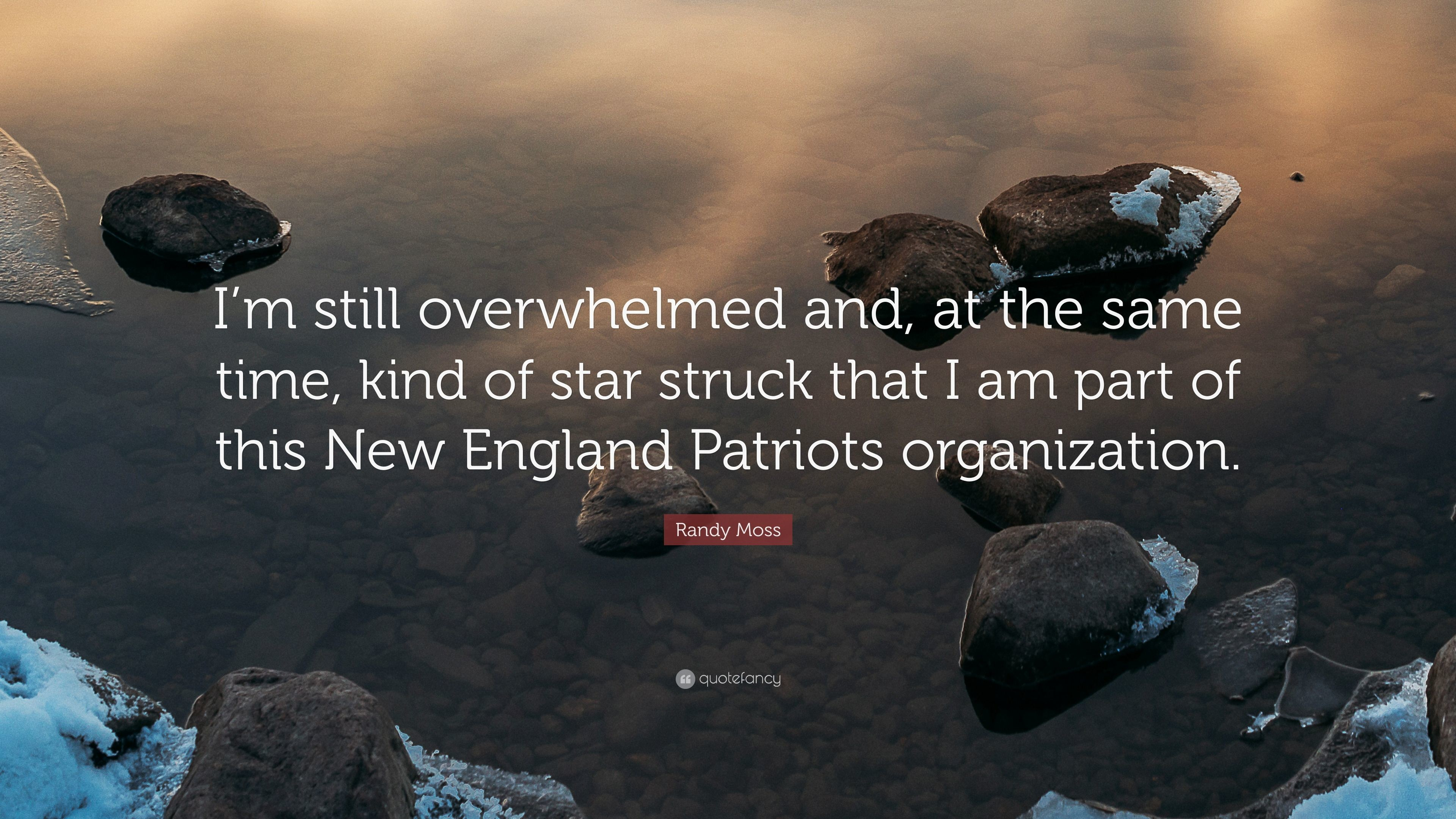 "Res: 3840x2160, Randy Moss Quote: ""I'm still overwhelmed and, at the same time"