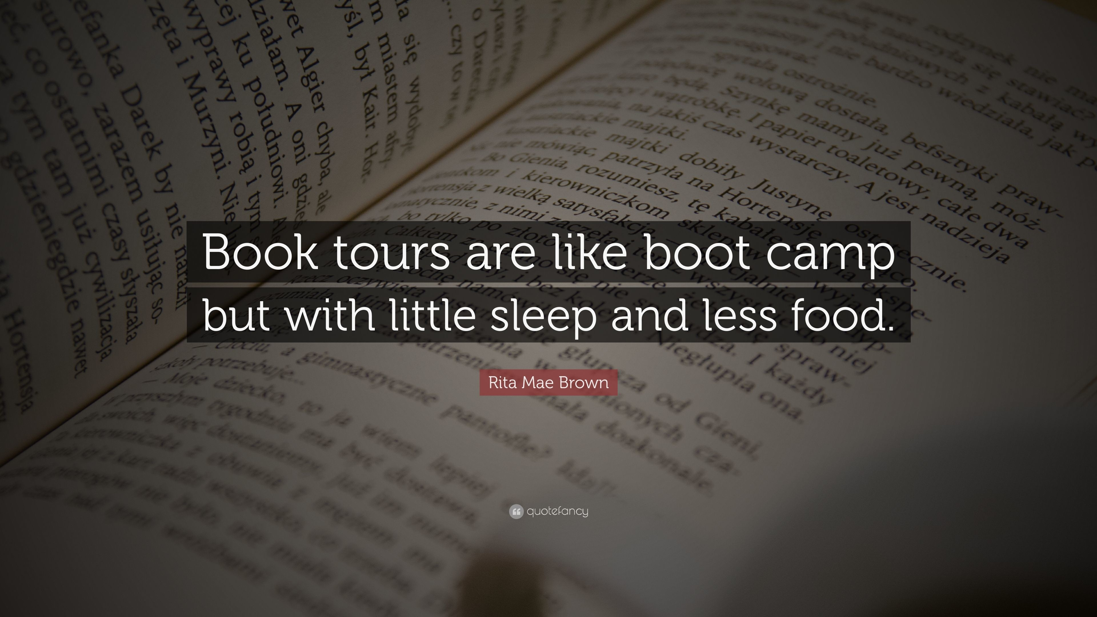 "Res: 3840x2160, Rita Mae Brown Quote: ""Book tours are like boot camp but with little sleep"