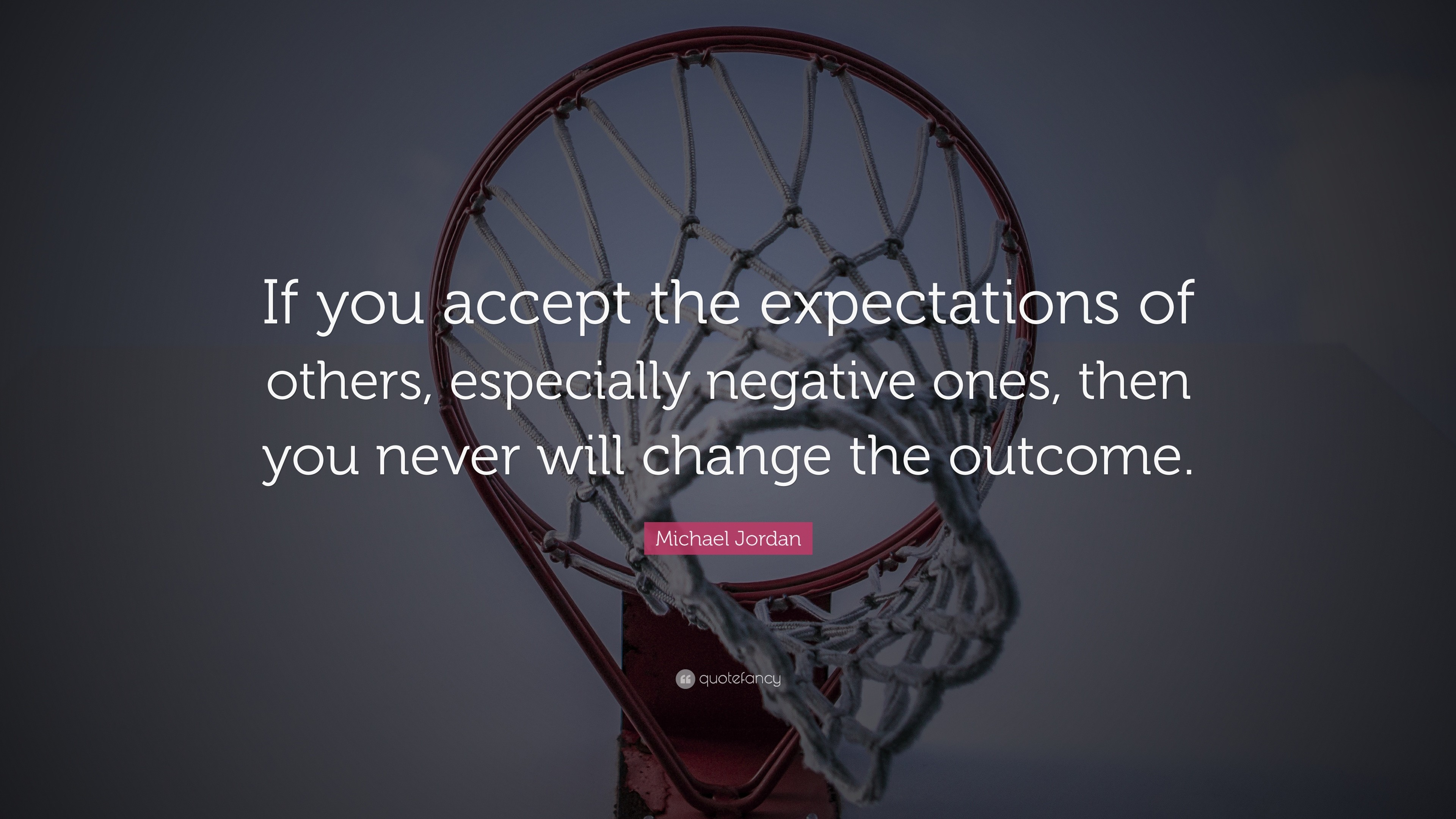 """Res: 3840x2160, 23 wallpapers. Michael Jordan Quote: """"If you accept the expectations of  others, especially negative ones"""