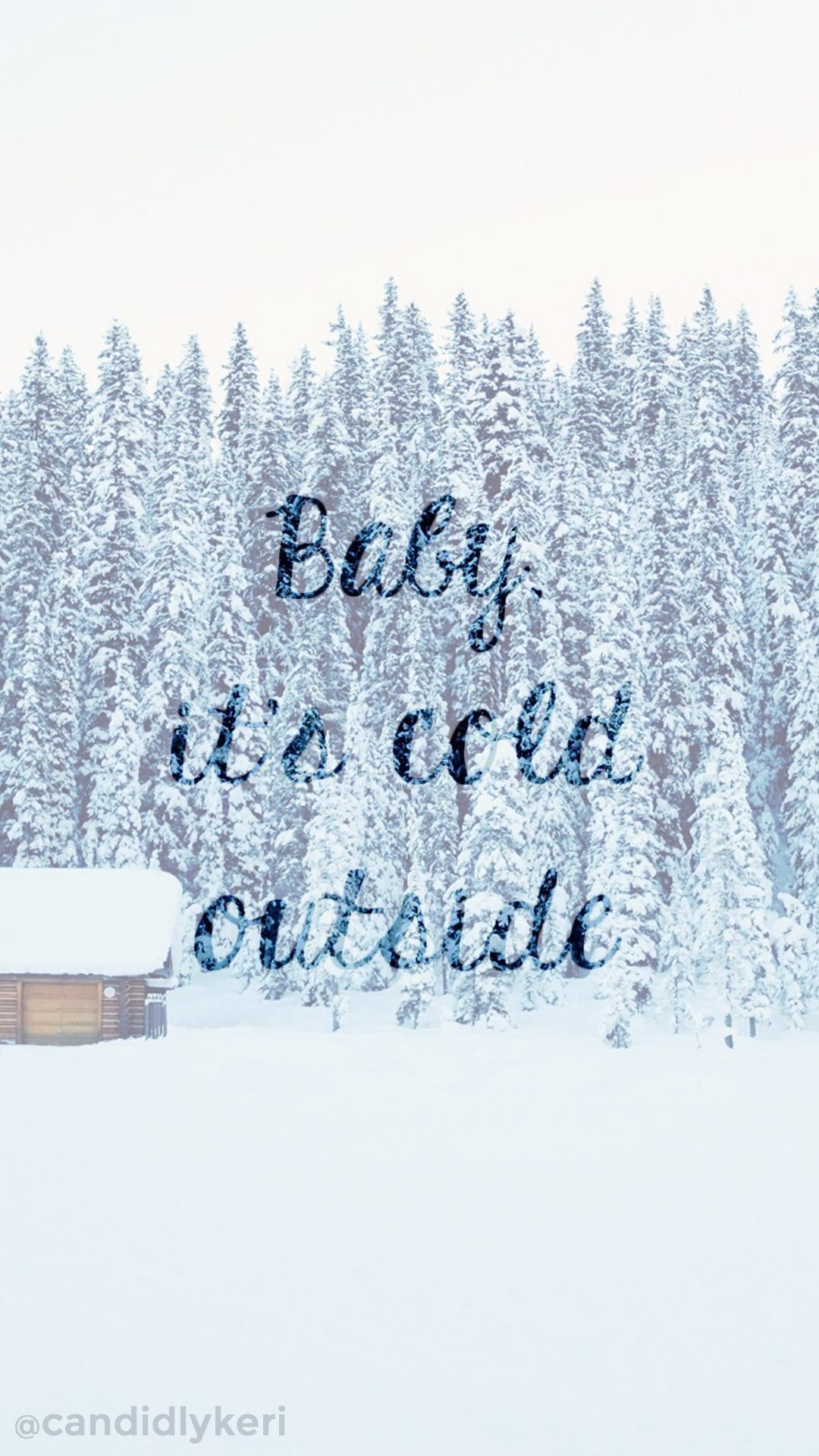Res: 1080x1920, Baby its Cold outside snowy cabin blue snow background wallpaper you can  download for free on the blog! For any device; mobile, desktop, iphone,  android!
