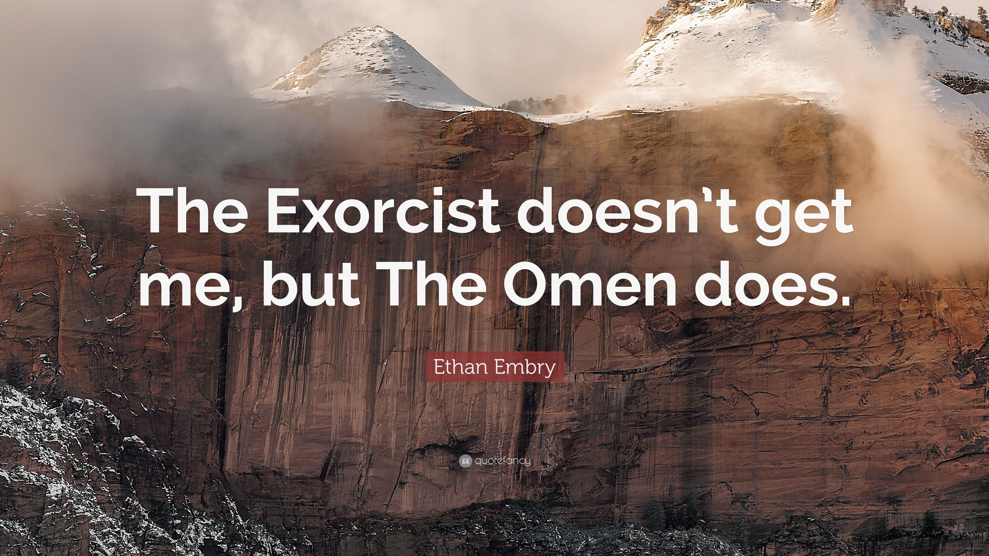 """Res: 3840x2160, Ethan Embry Quote: """"The Exorcist doesn't get me, but The Omen"""