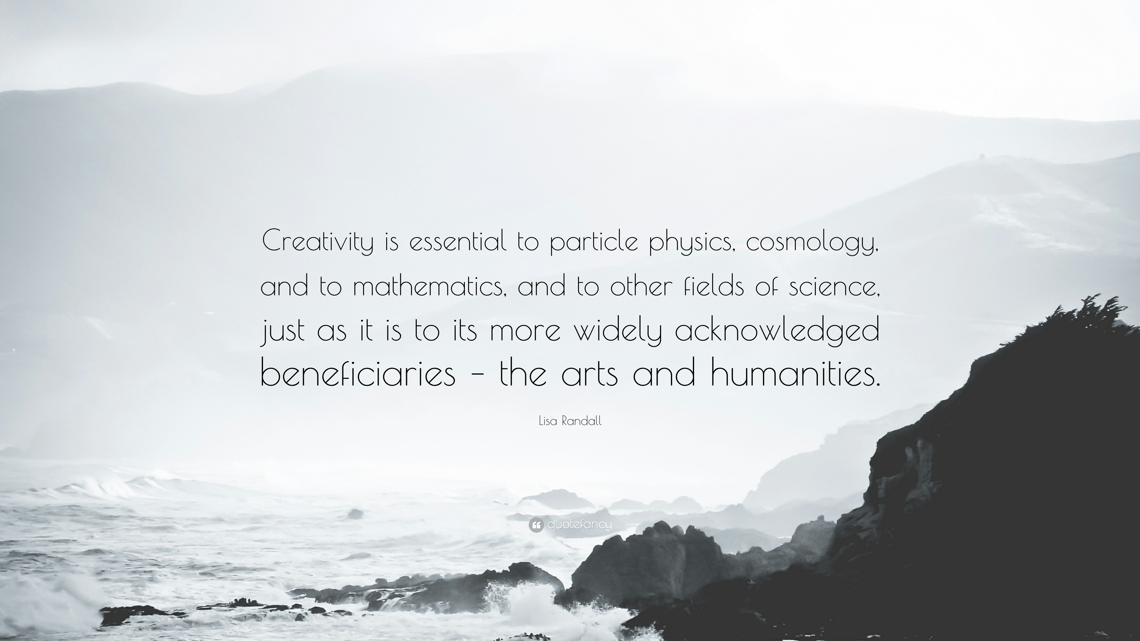 "Res: 3840x2160, Lisa Randall Quote: ""Creativity is essential to particle physics,  cosmology, and to"