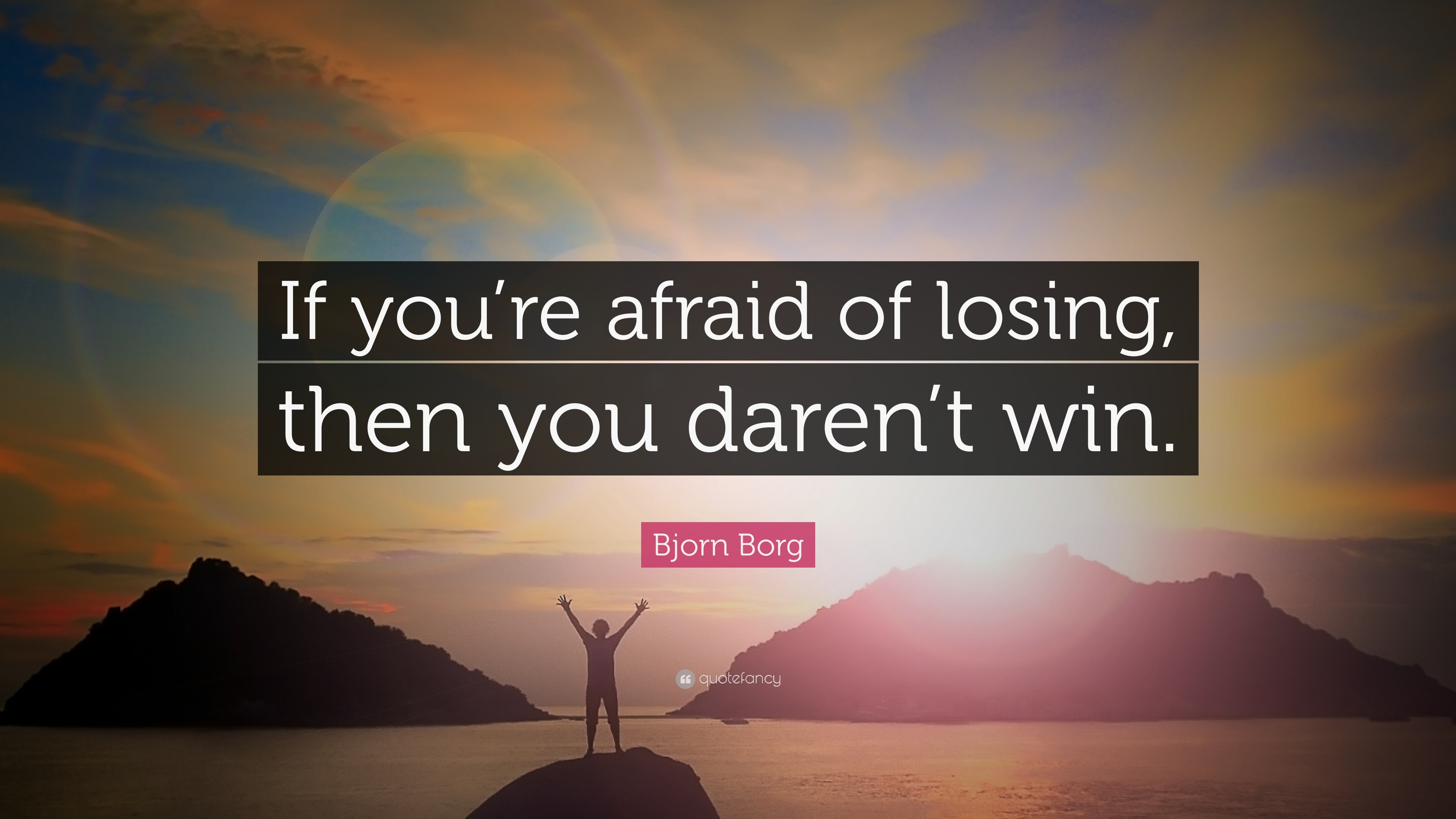 """Res: 3840x2160, Bjorn Borg Quote: """"If you're afraid of losing, then you daren"""