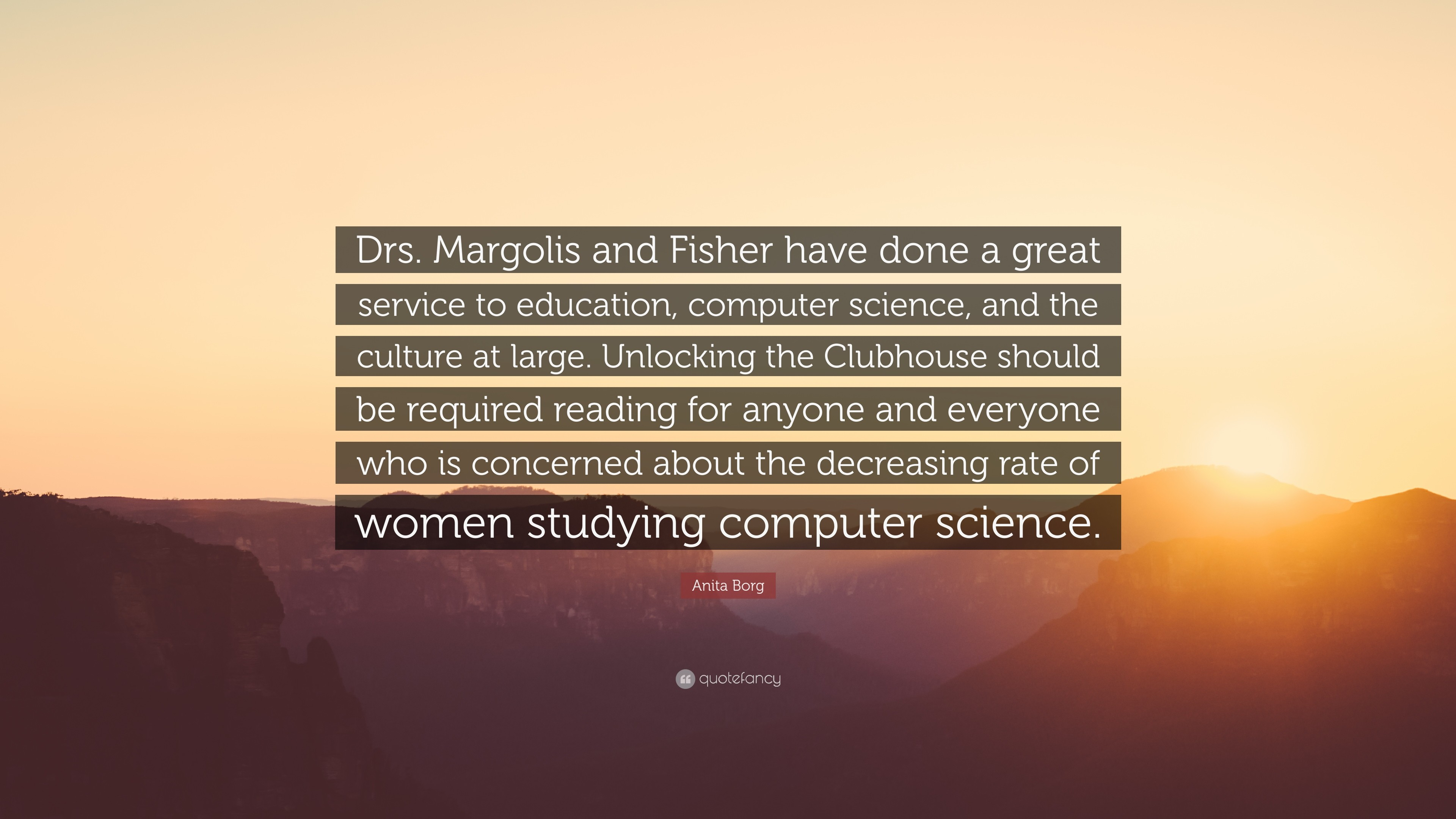"""Res: 3840x2160, Anita Borg Quote: """"Drs. Margolis and Fisher have done a great service to"""