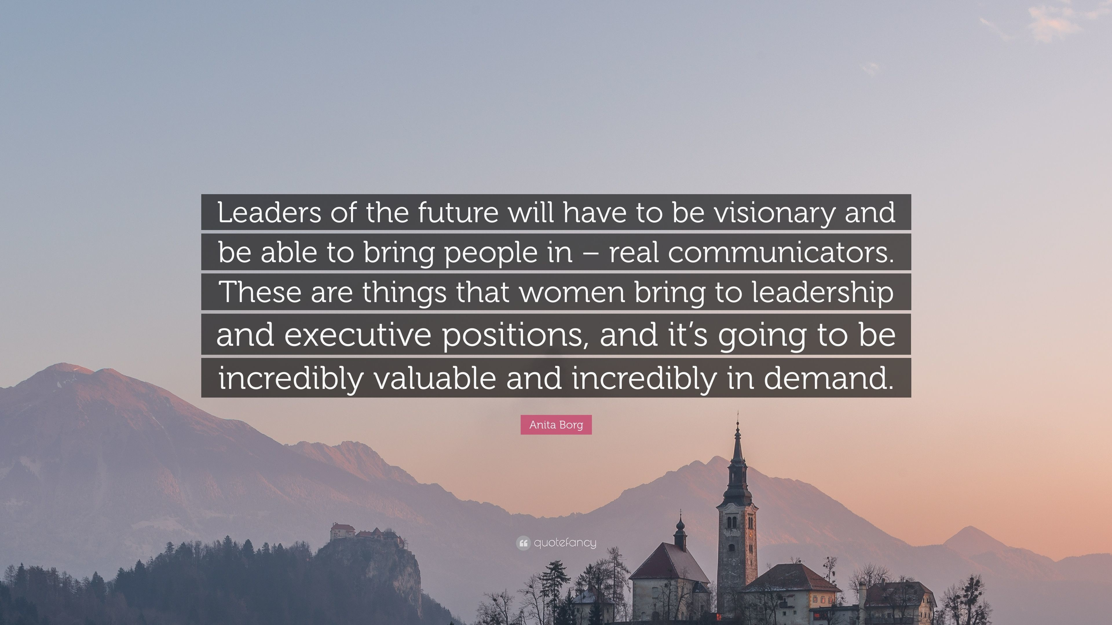 """Res: 3840x2160, Anita Borg Quote: """"Leaders of the future will have to be visionary and be"""
