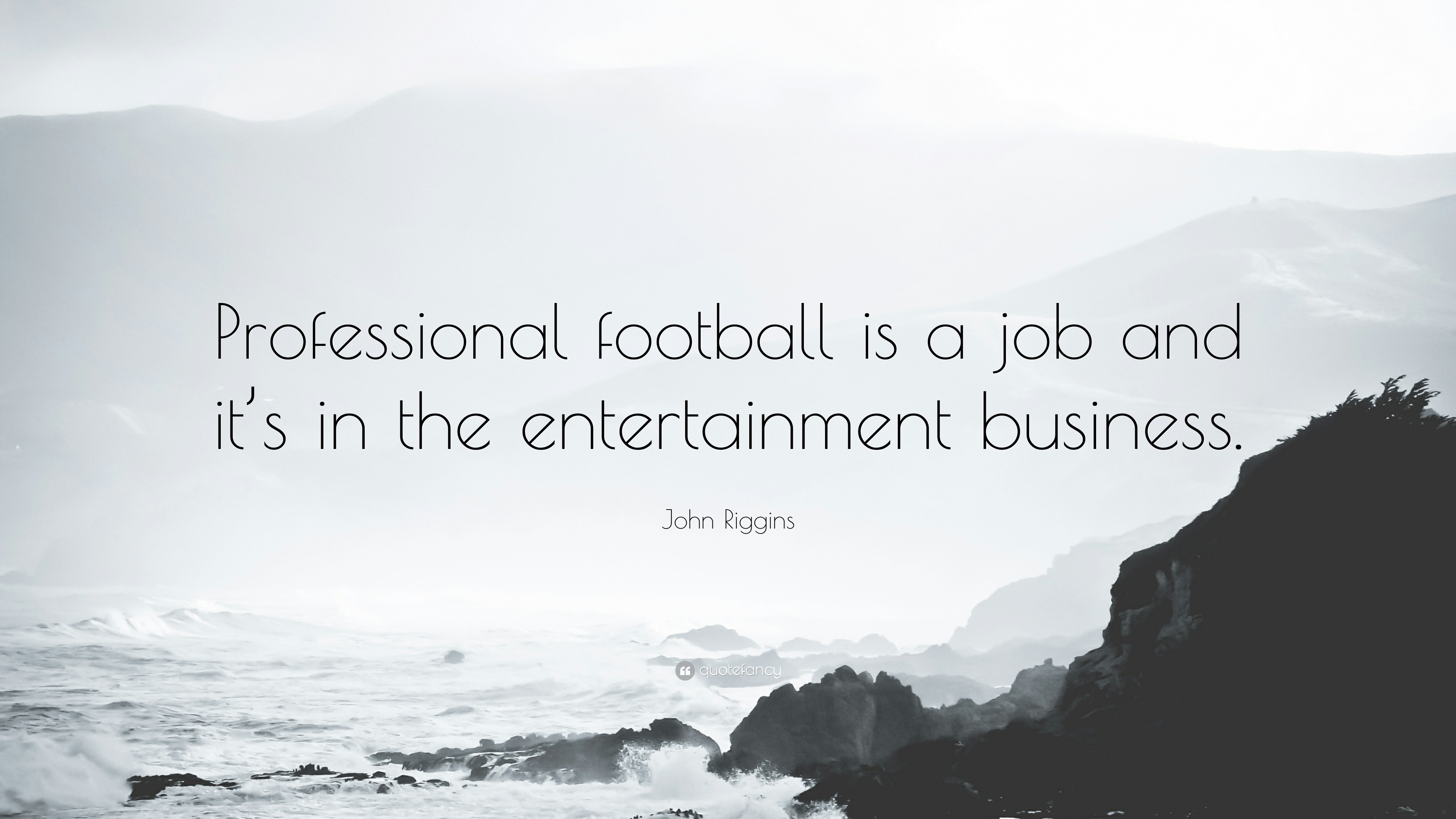 """Res: 3840x2160, John Riggins Quote: """"Professional football is a job and it's in the  entertainment business"""