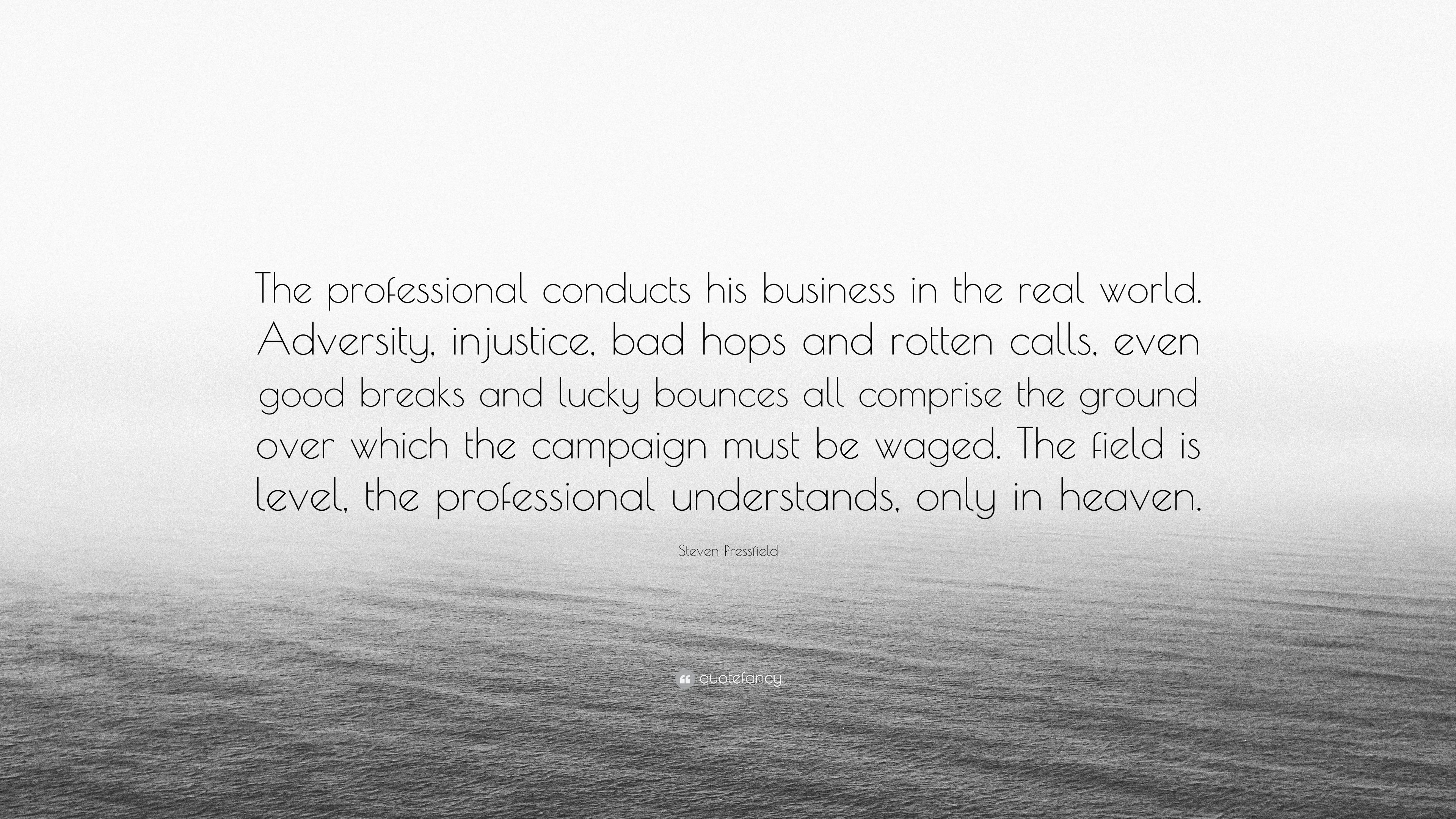 """Res: 3840x2160, Steven Pressfield Quote: """"The professional conducts his business in the  real world. Adversity"""