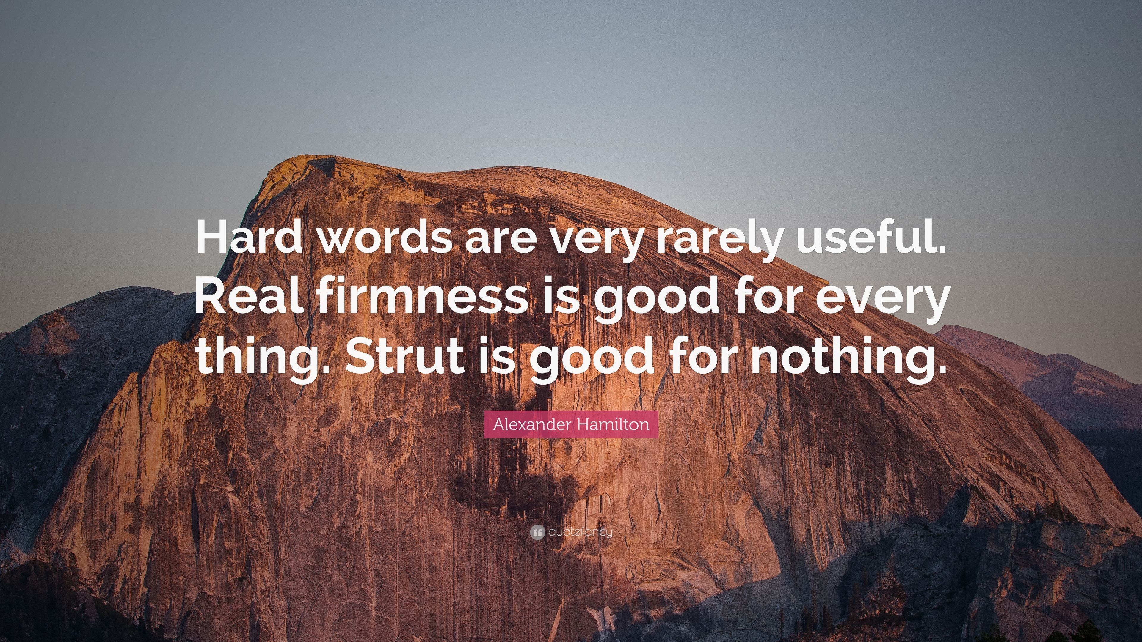 "Res: 3840x2160, Alexander Hamilton Quote: ""Hard words are very rarely useful. Real firmness  is good"